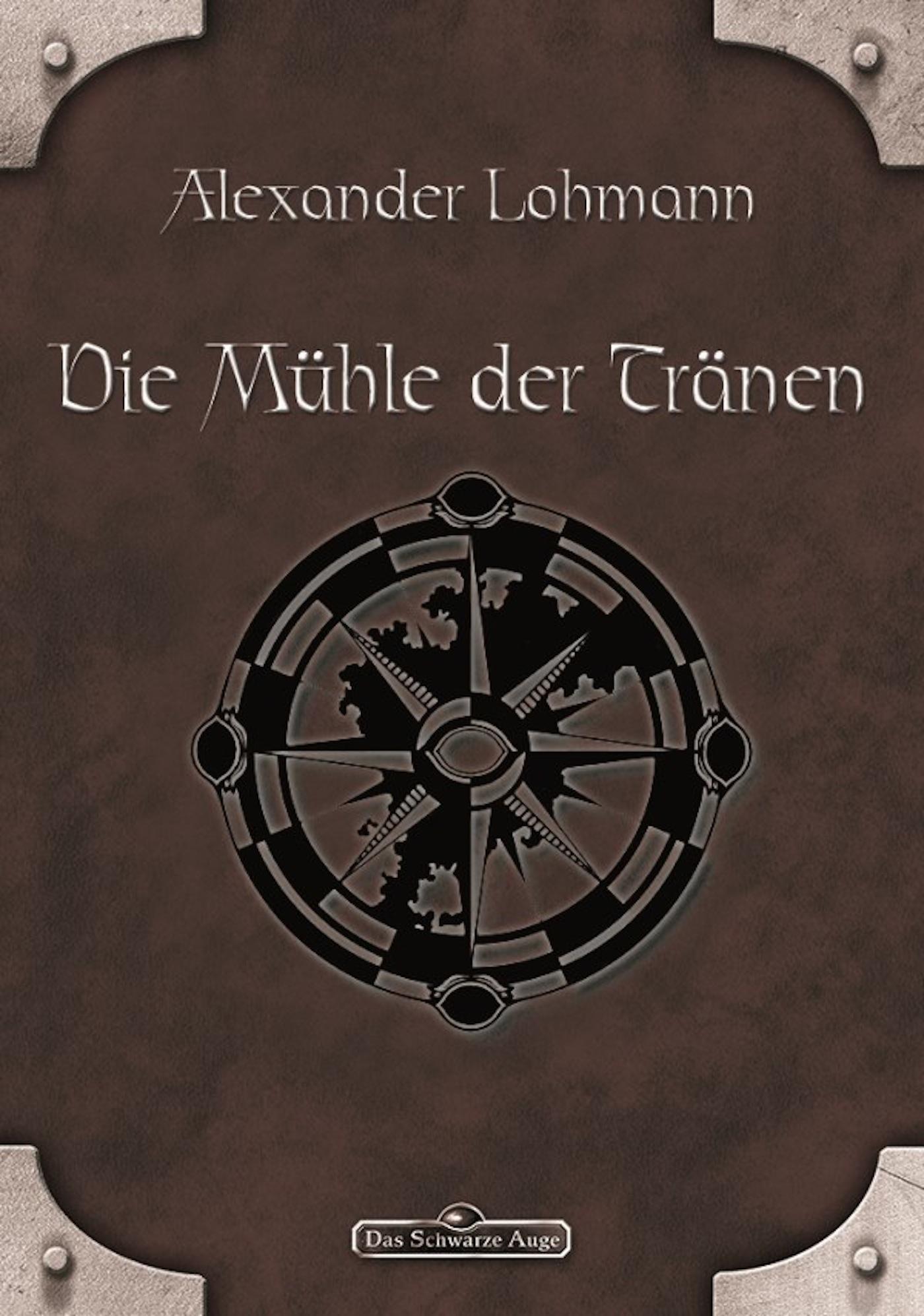 Alexander Lohmann DSA 63: Die Mühle der Tränen alexander benz einsatzmoglichkeiten der markierungssprache xml