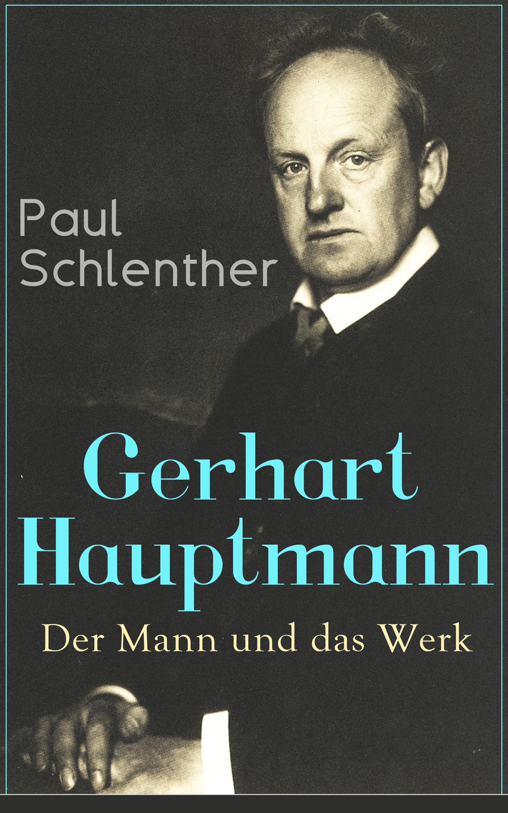 Paul Schlenther Gerhart Hauptmann: Der Mann und das Werk das r tsel mann das r tsel frau