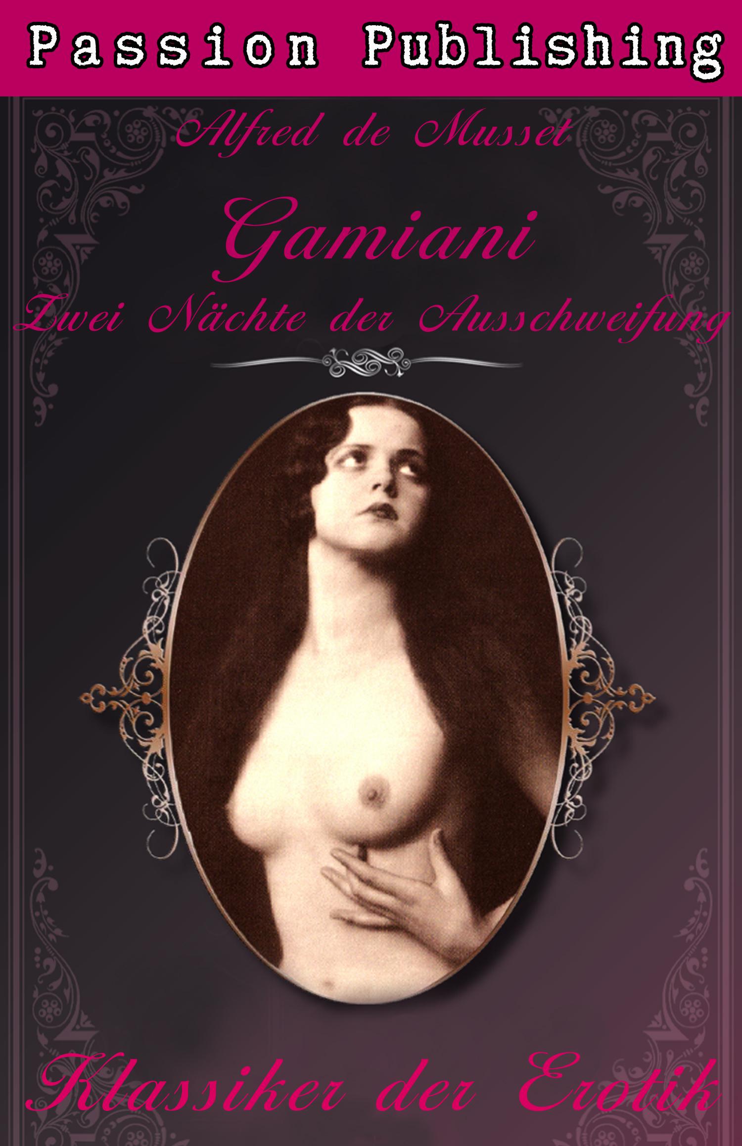 Alfred de Musset Klassiker der Erotik 27: Gamiani - Zwei Nächte der Ausschweifung