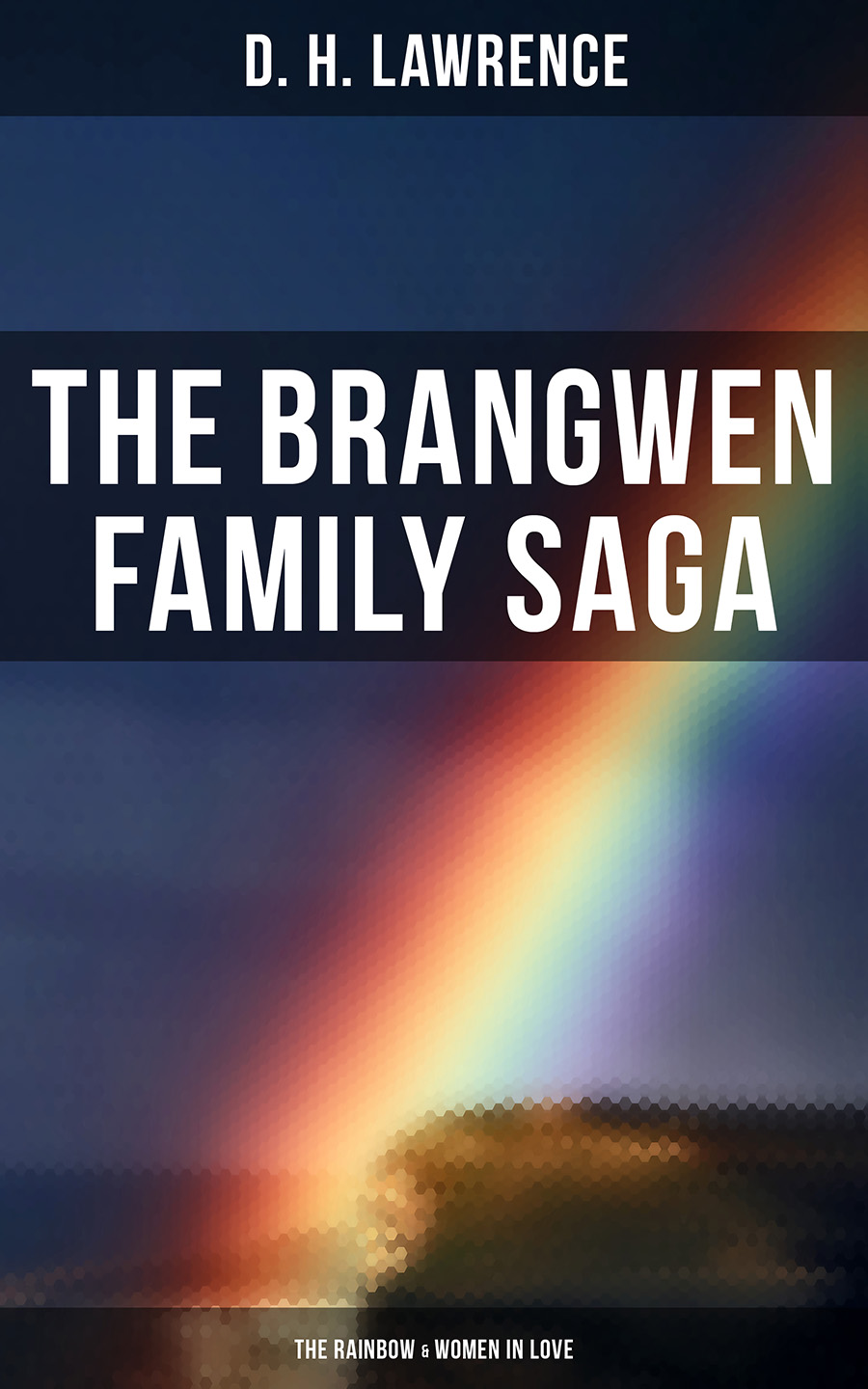 D. H. Lawrence The Brangwen Family Saga: The Rainbow & Women in Love цена
