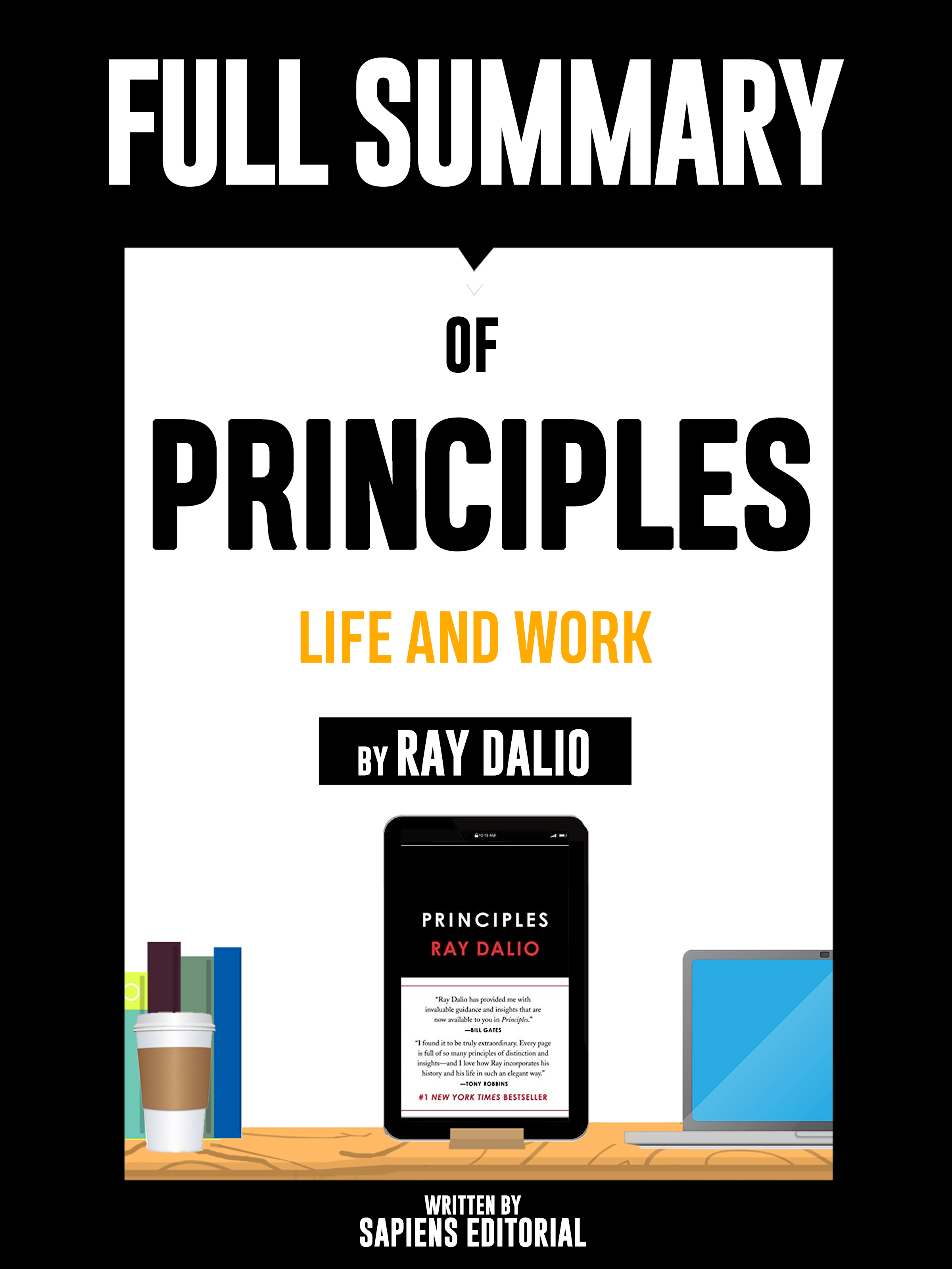 Отсутствует Full Summary Of Principles: Life and Work – By Ray Dalio Written By Sapiens Editorial abbey beathan summary of give and take why helping others drives our success by adam m grant ph d