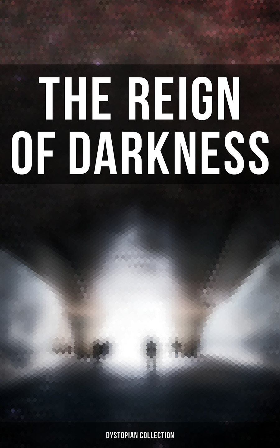 Джек Лондон The Reign of Darkness (Dystopian Collection) the left hand of darkness