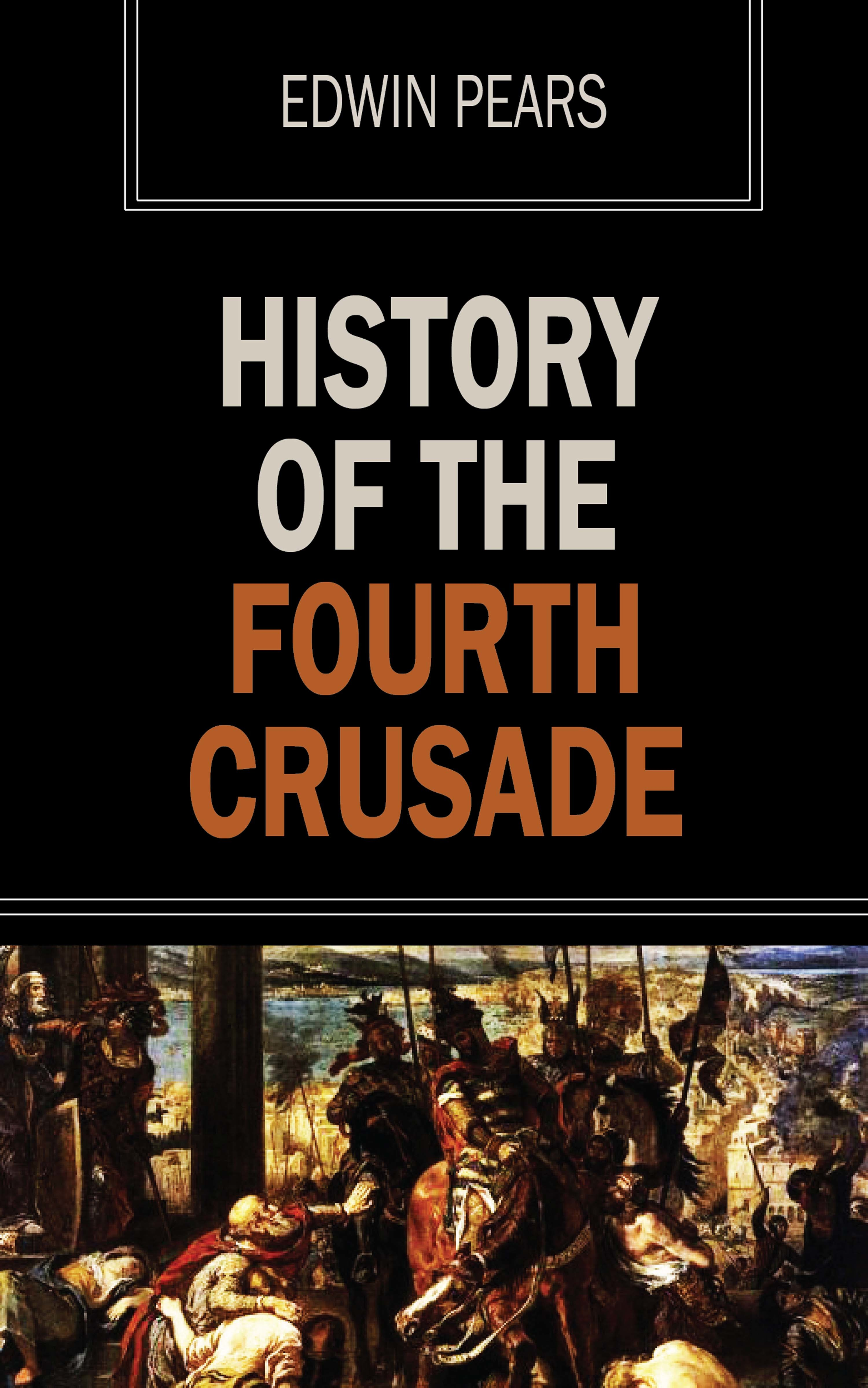 Edwin Pears History of the Fourth Crusade drying of pears