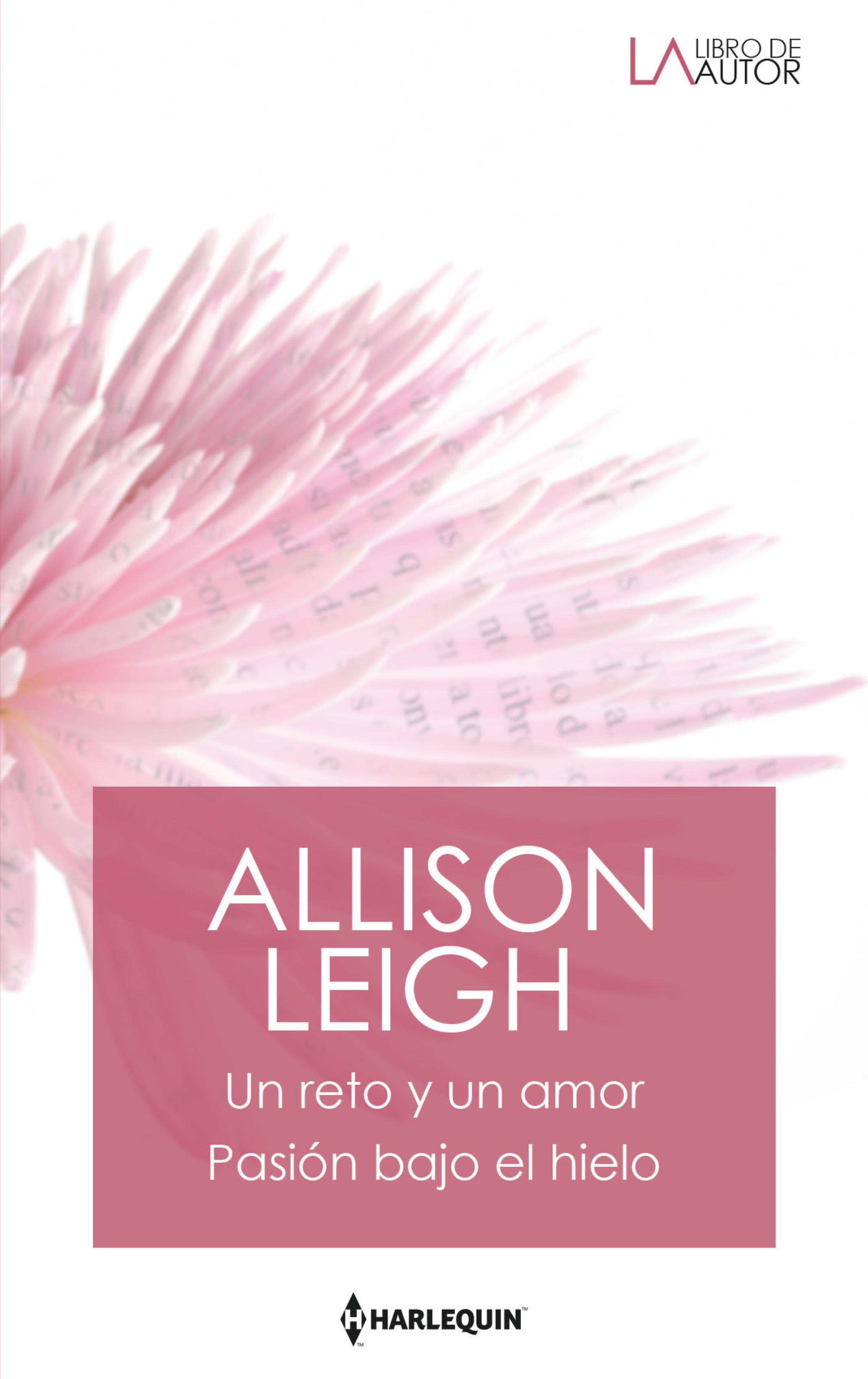 Allison Leigh Un reto y un amor - Pasión bajo el hielo allison leigh un destino de fortuna