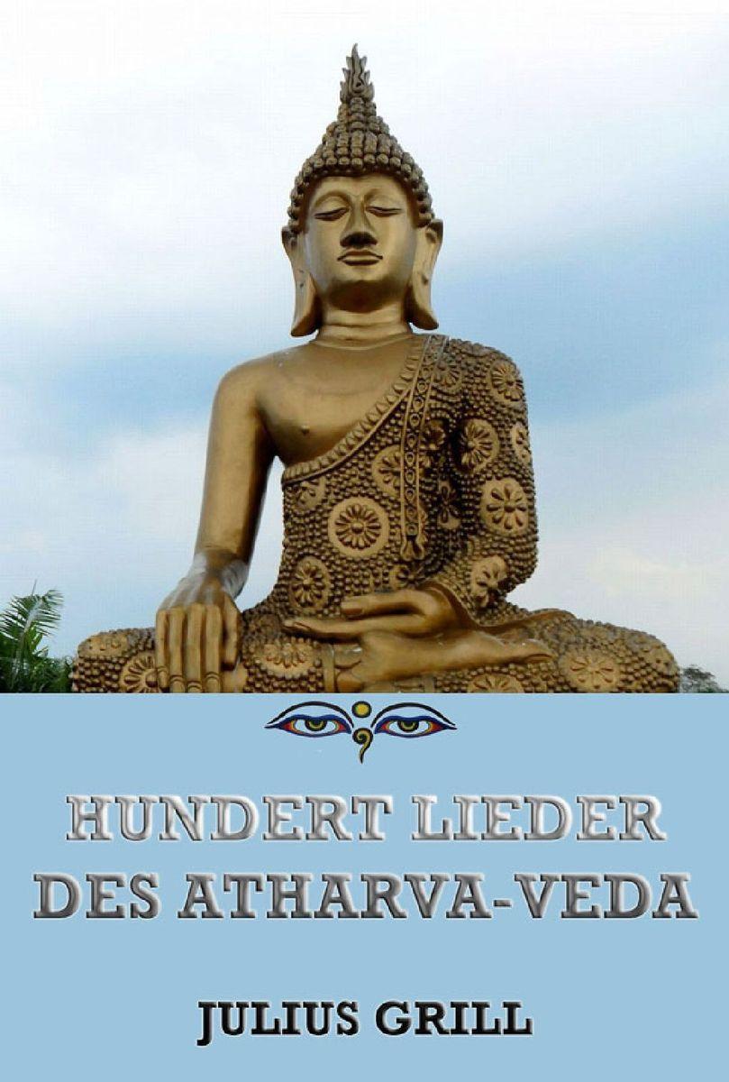 Отсутствует Hundert Lieder des Atharva-Veda f abt 3 lieder op 360