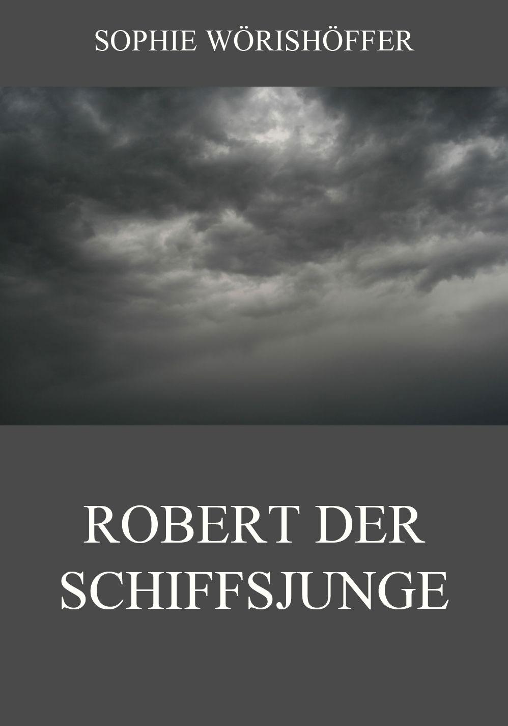 Sophie Wörishöffer Robert der Schiffsjunge robert emden gaskugeln anwendungen der mechanischen warmetheorie