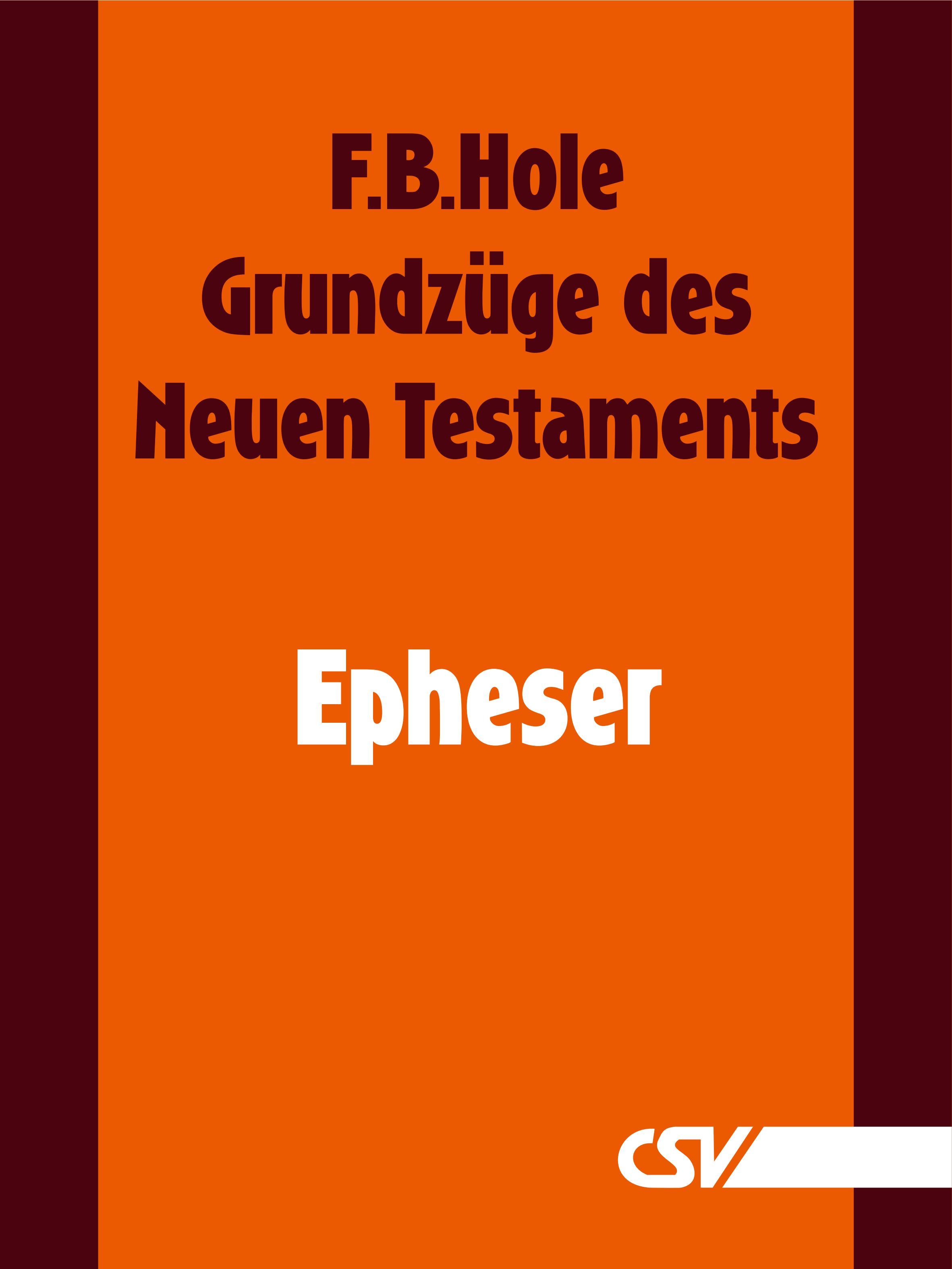 F. B. Hole Grundzüge des Neuen Testaments - Epheser f b hole grundzüge des neuen testaments 2 korinther