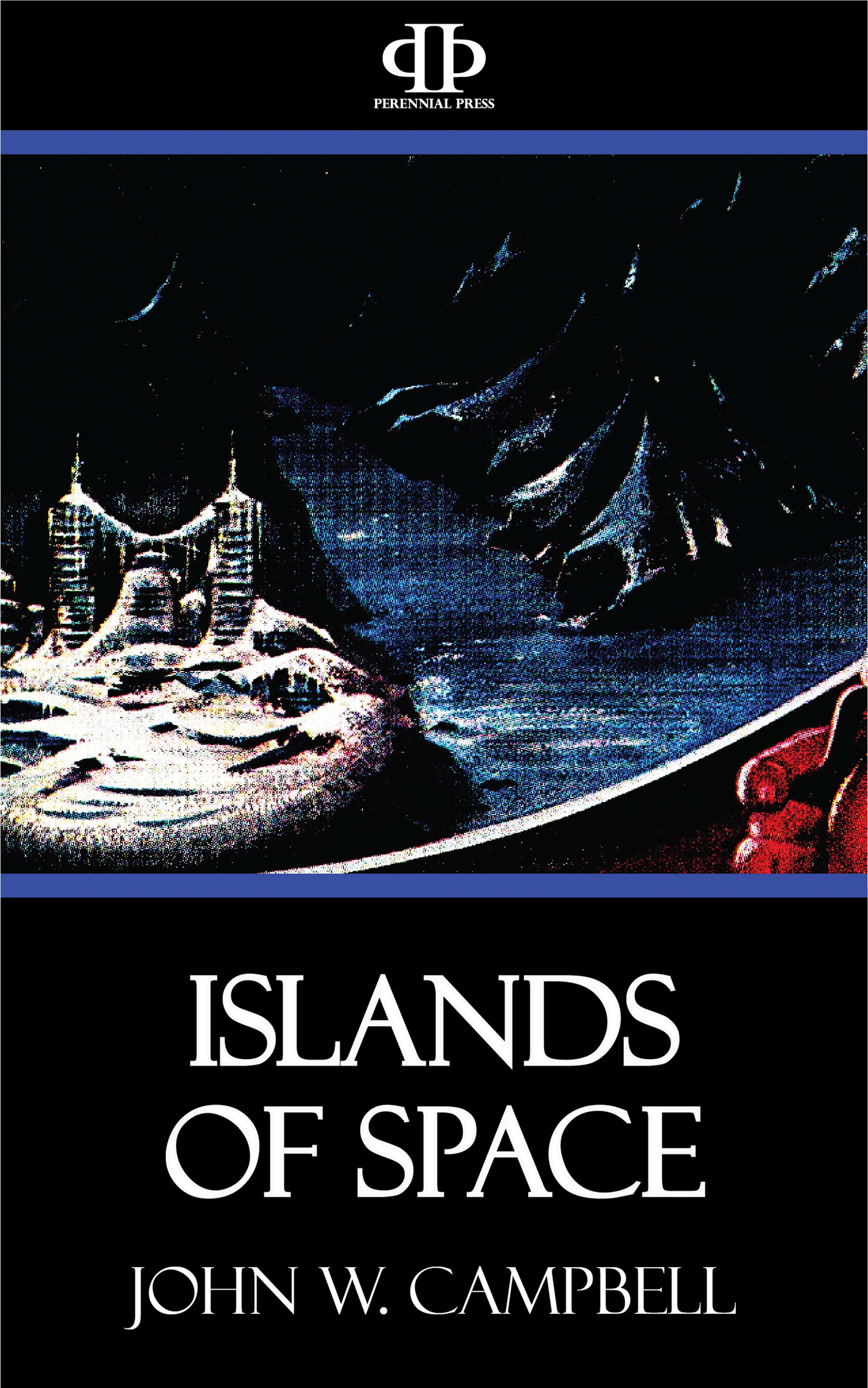 John W. Campbell Islands of Space john campbell the black star passes