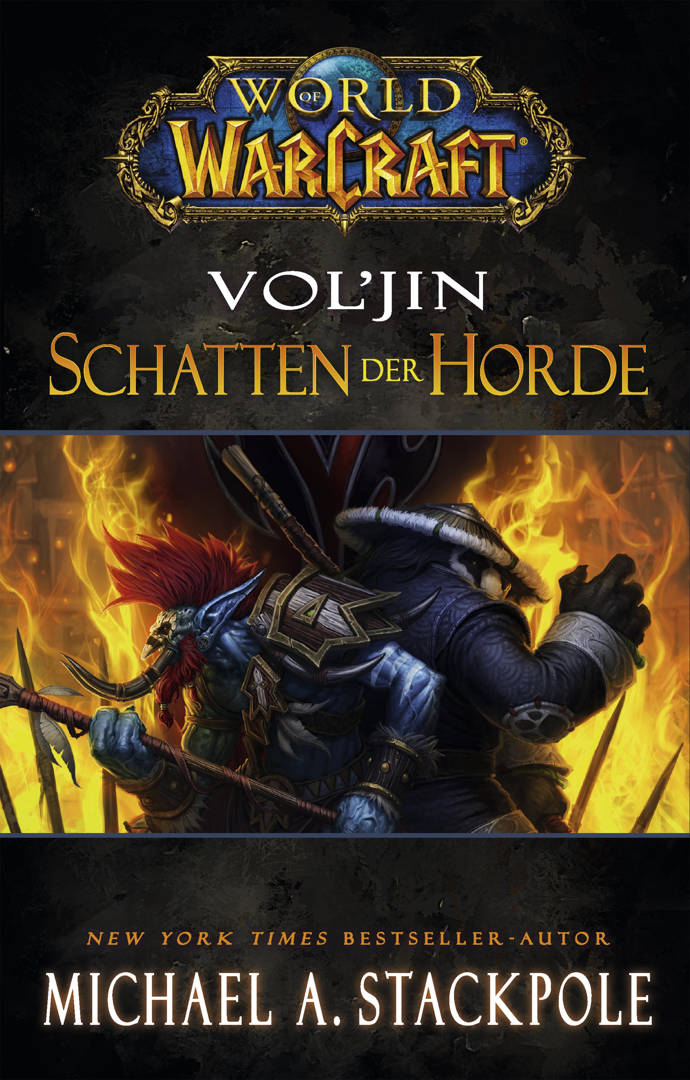 Michael A. Stackpole World of Warcraft: Vol'jin - Schatten der Horde christie golden world of warcraft band 2 der aufstieg der horde