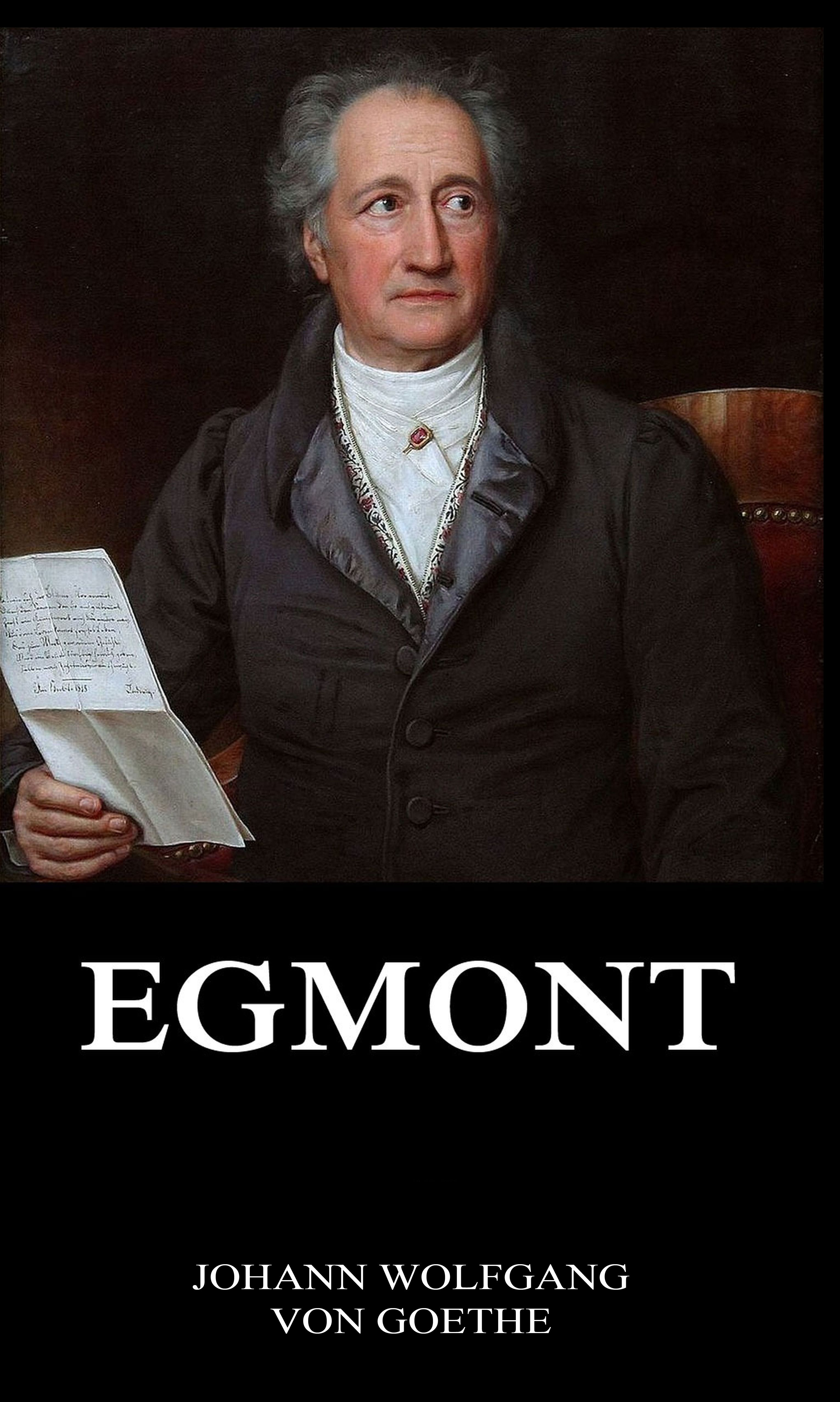 Johann Wolfgang von Goethe Egmont