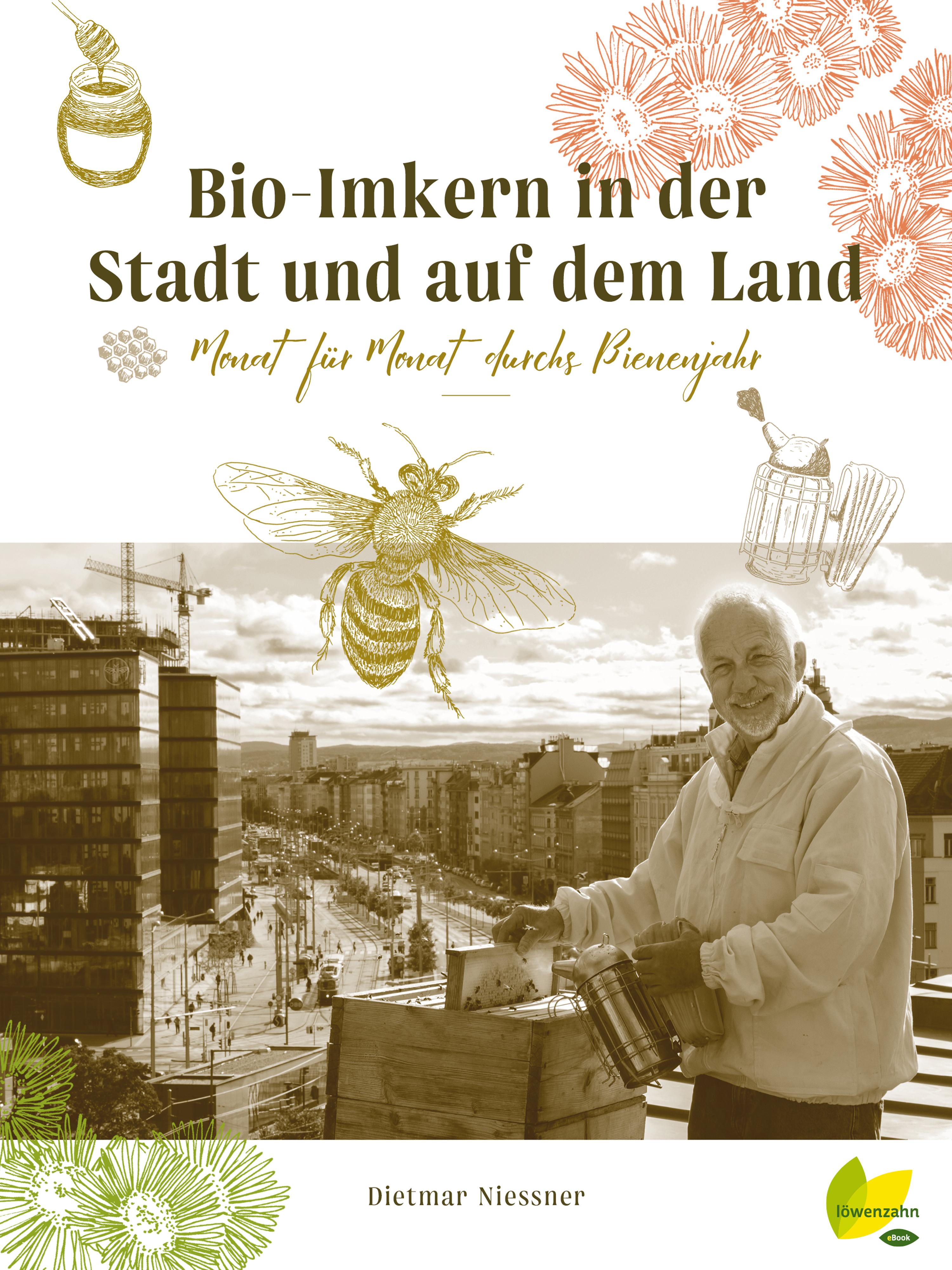 Dietmar Niessner Bio-Imkern in der Stadt und auf dem Land