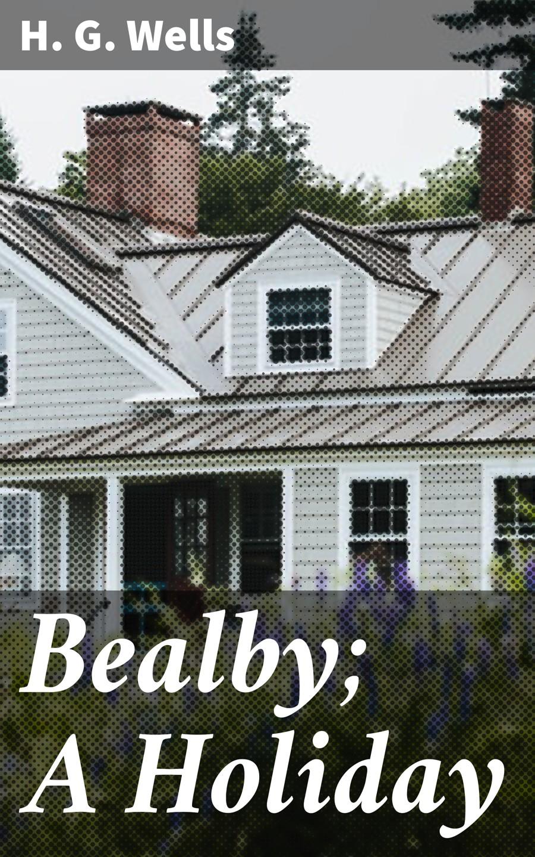 bealby a holiday