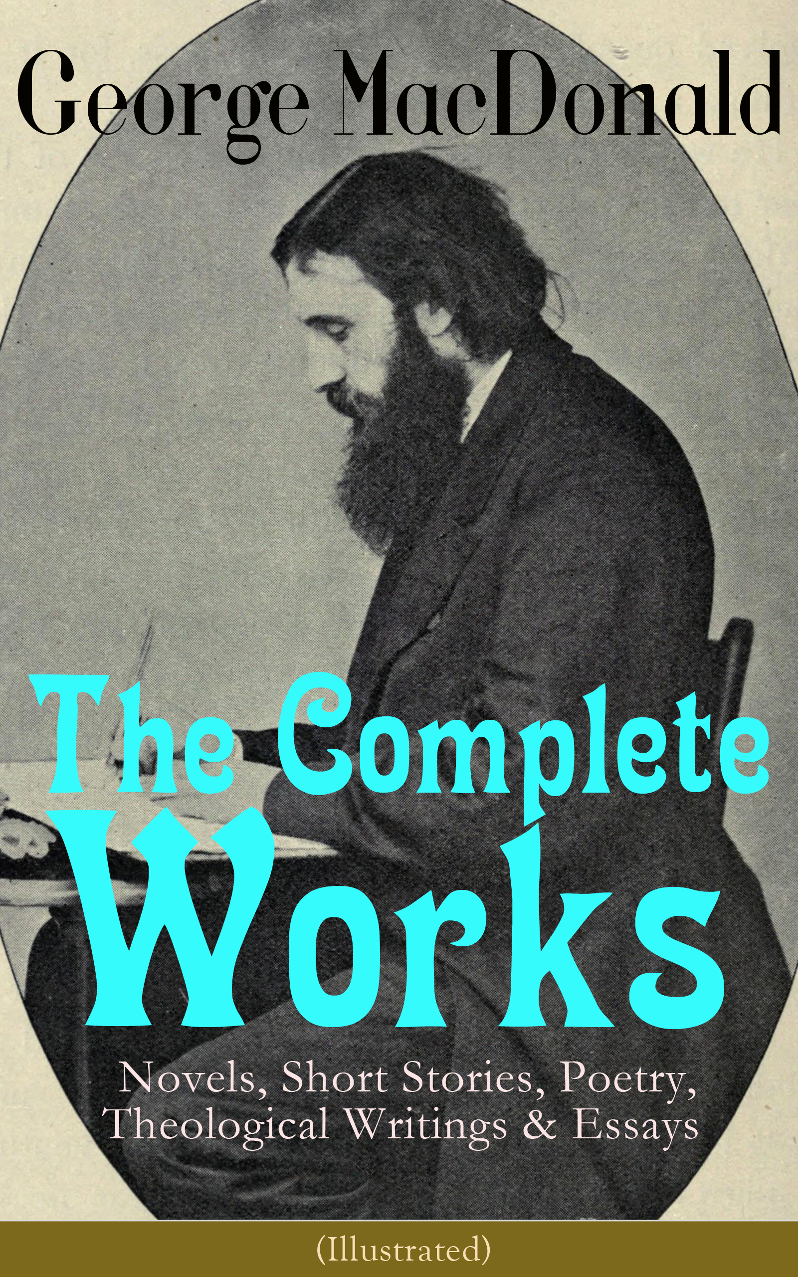George MacDonald The Complete Works of George MacDonald: Novels, Short Stories, Poetry, Theological Writings & Essays (Illustrated) george bull the works of george bull d d lord bishop of st david s 2