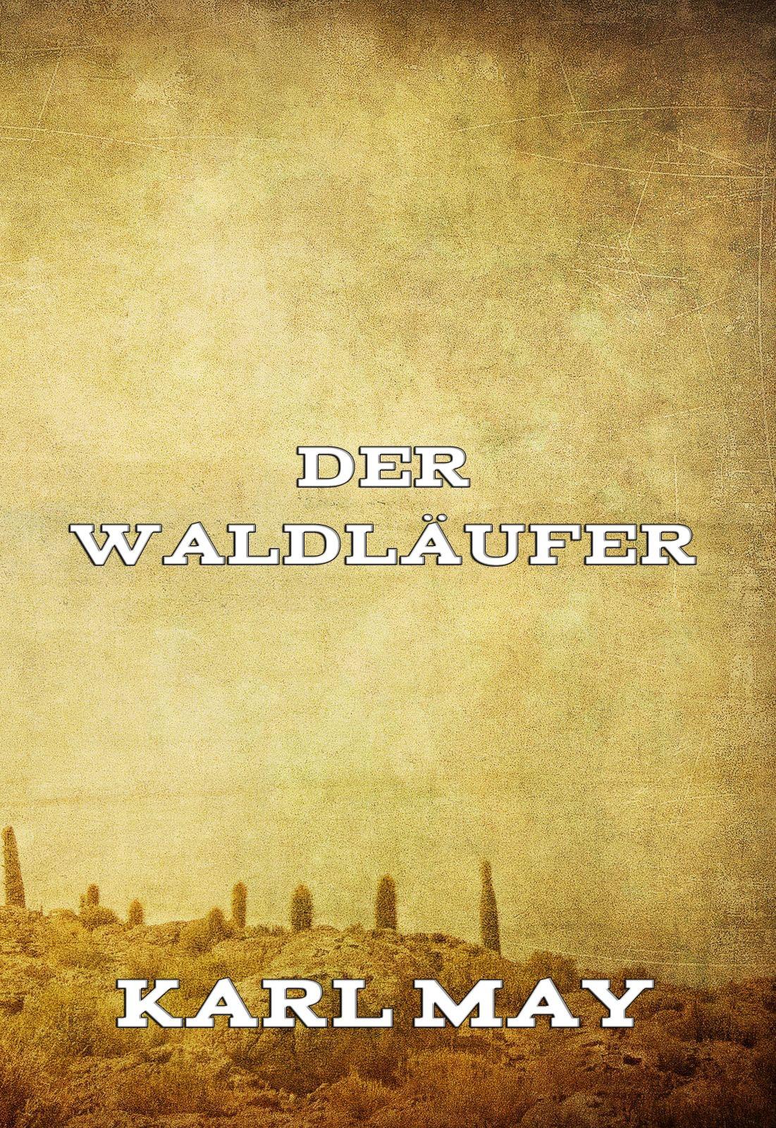 Karl May Der Waldläufer