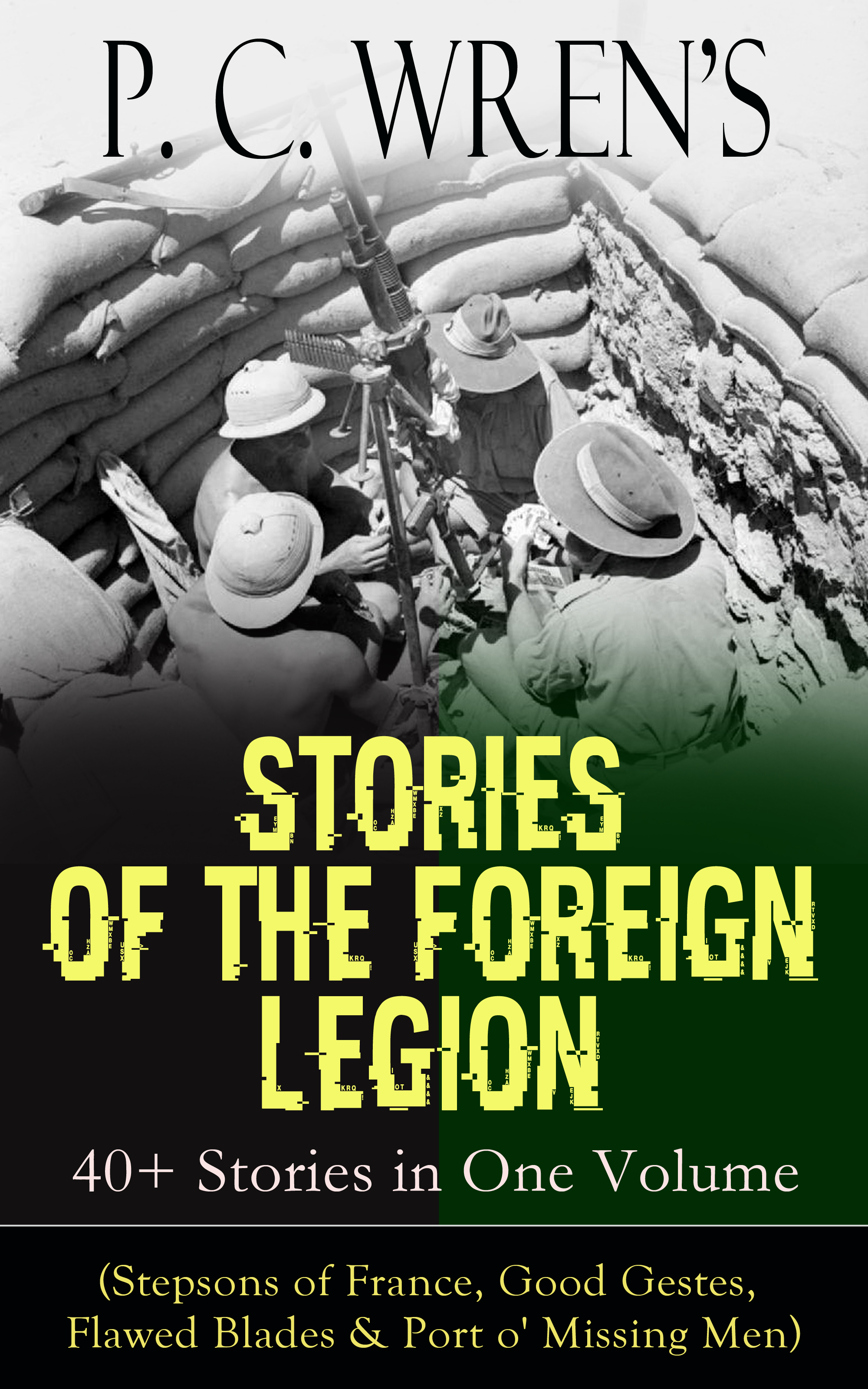 P. C. Wren P. C. Wren's STORIES OF THE FOREIGN LEGION: 40+ Stories in One Volume c p cooper specimen of a catalogue of the books on foreign law