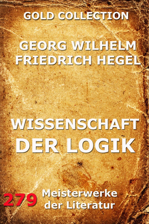Georg Wilhelm Hegel Wissenschaft der Logik недорого