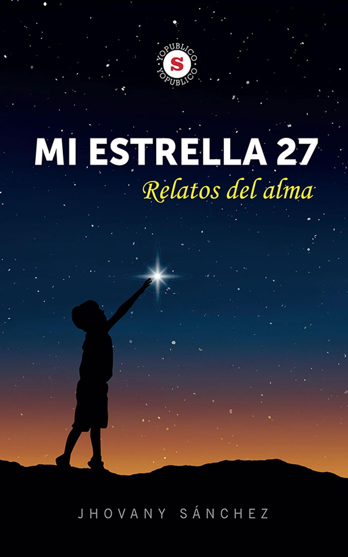 Jhovany Sánchez Mi estrella 27 - Relatos del alma цена
