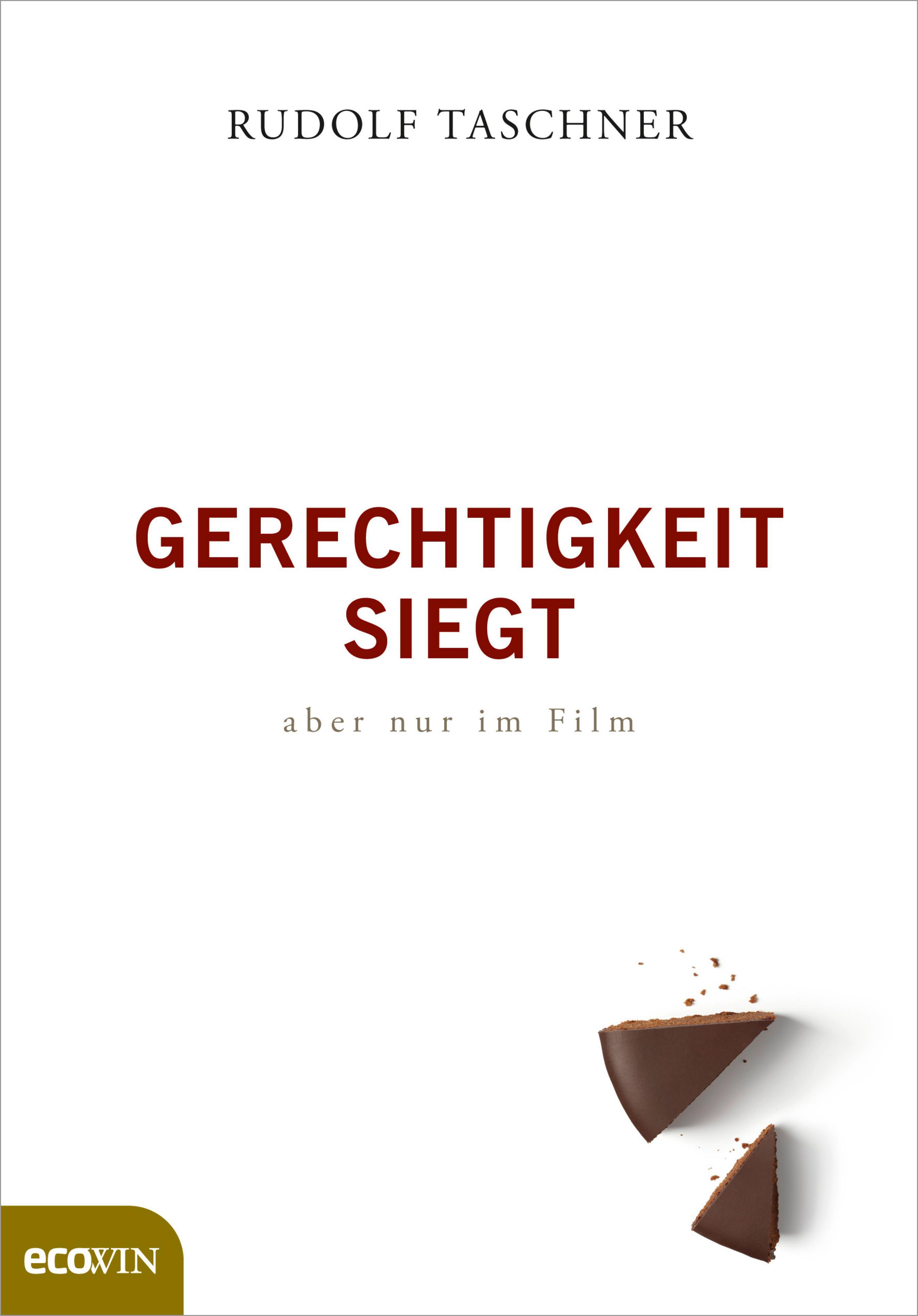 Rudolf Taschner Gerechtigkeit siegt - aber nur im Film gerechtigkeit