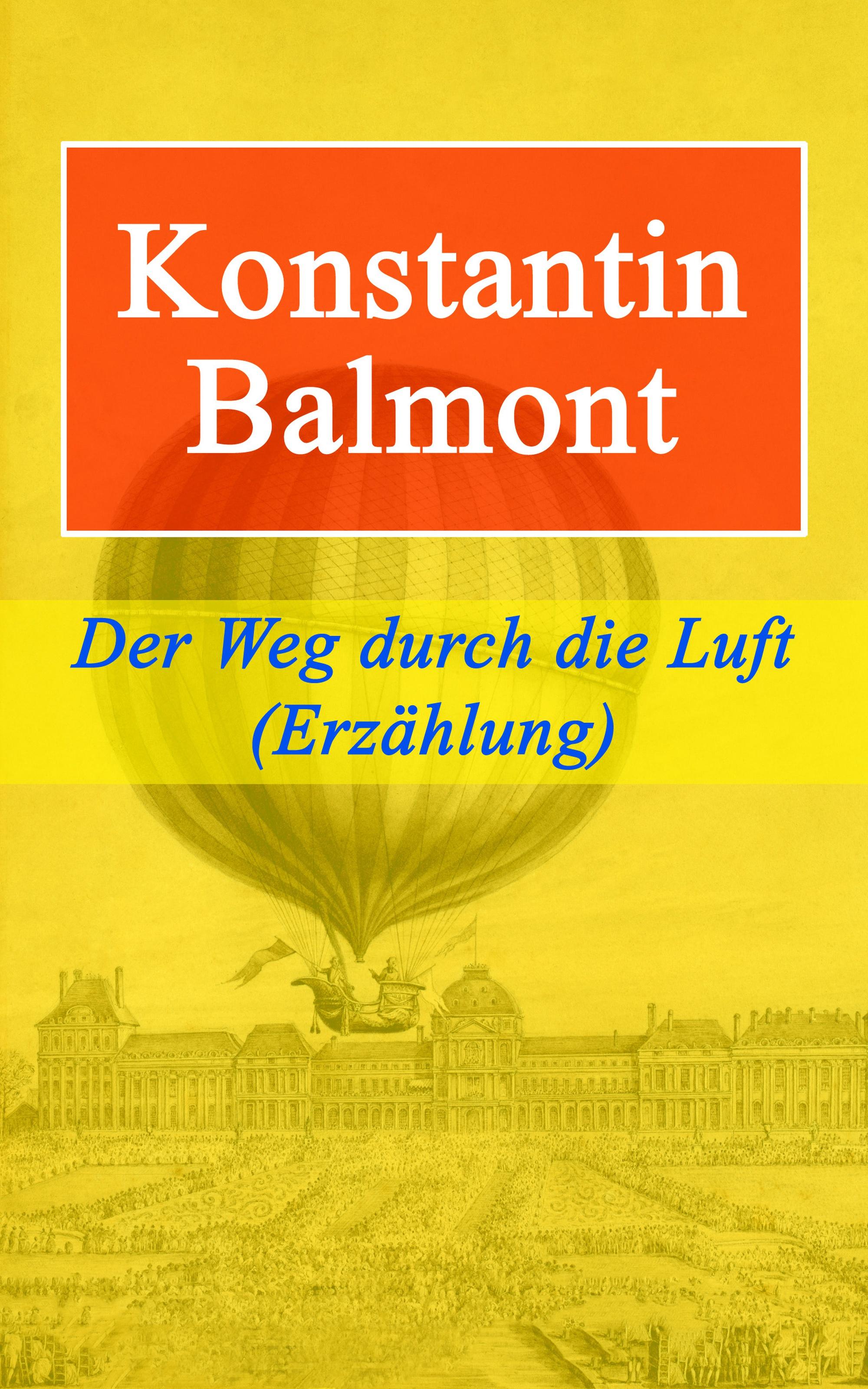 цены Konstantin Balmont Der Weg durch die Luft (Erzählung)