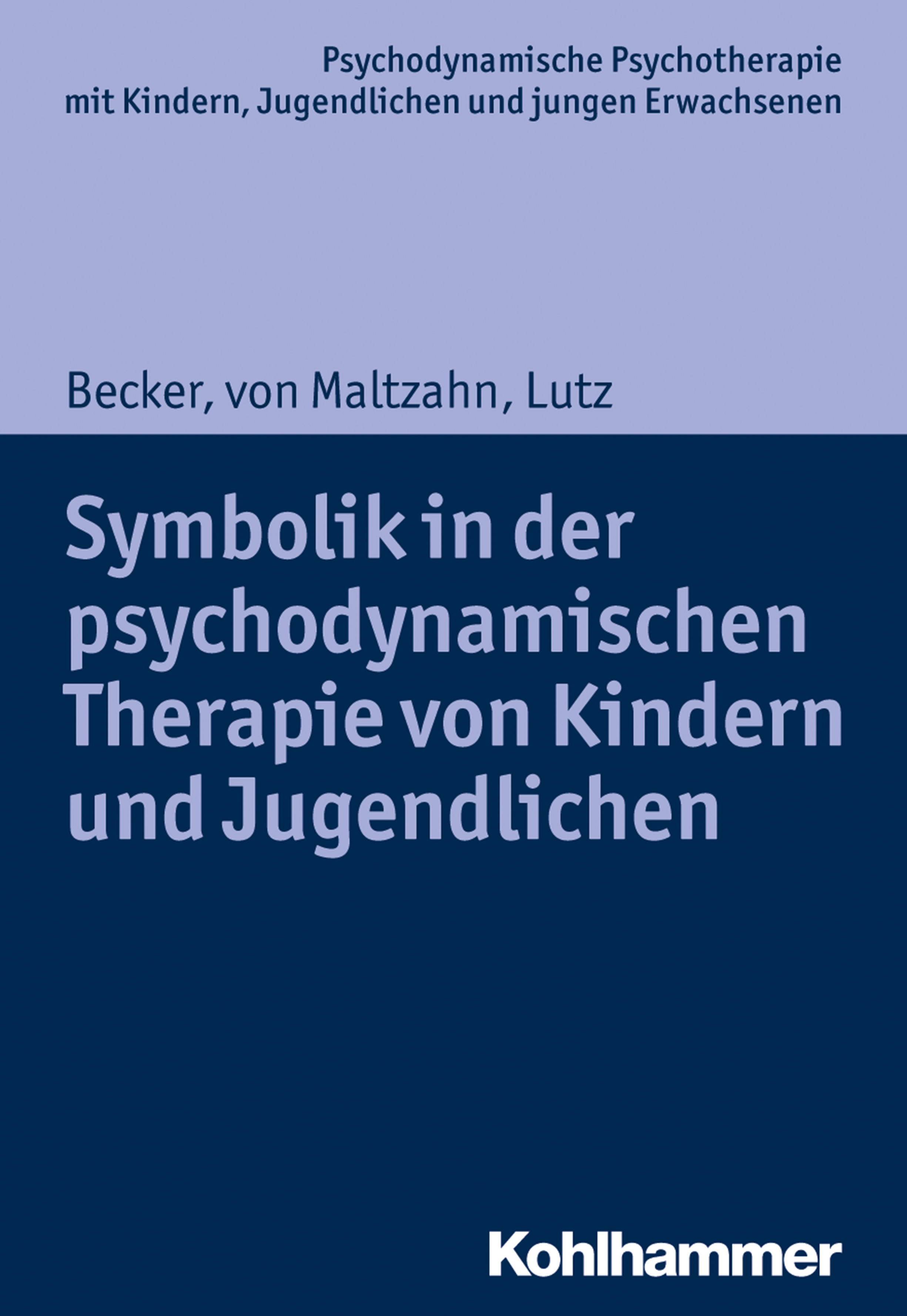 Christiane Lutz Symbolik in der psychodynamischen Therapie von Kindern und Jugendlichen lutz volker jorg herold grundlagen der kosten und leistungsrechnung