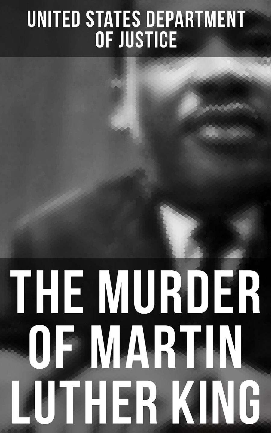United States Department of Justice The Murder of Martin Luther King все цены