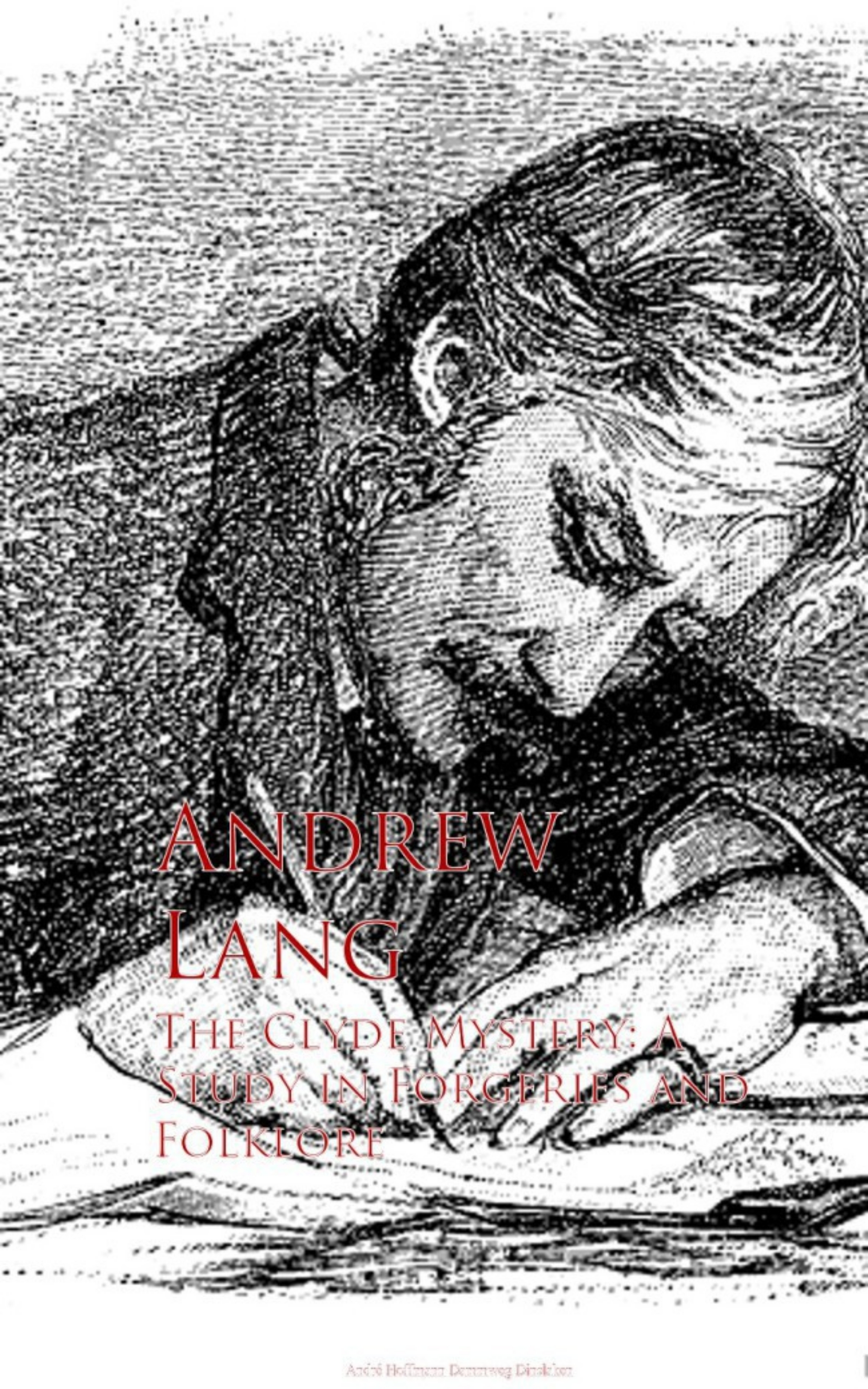 Andrew Lang The Clyde Mystery: A Study in Forgeries and Folklore