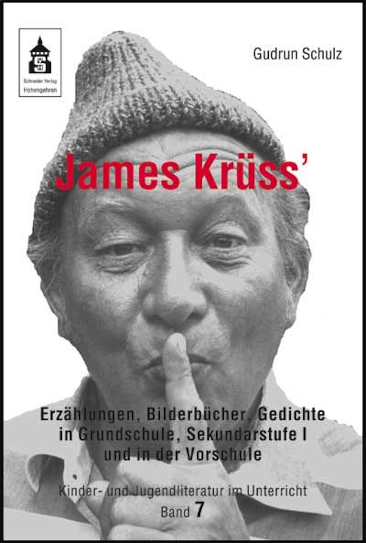 Gudrun Schulz James Krüss' Erzählungen, Bilderbücher, Gedichte