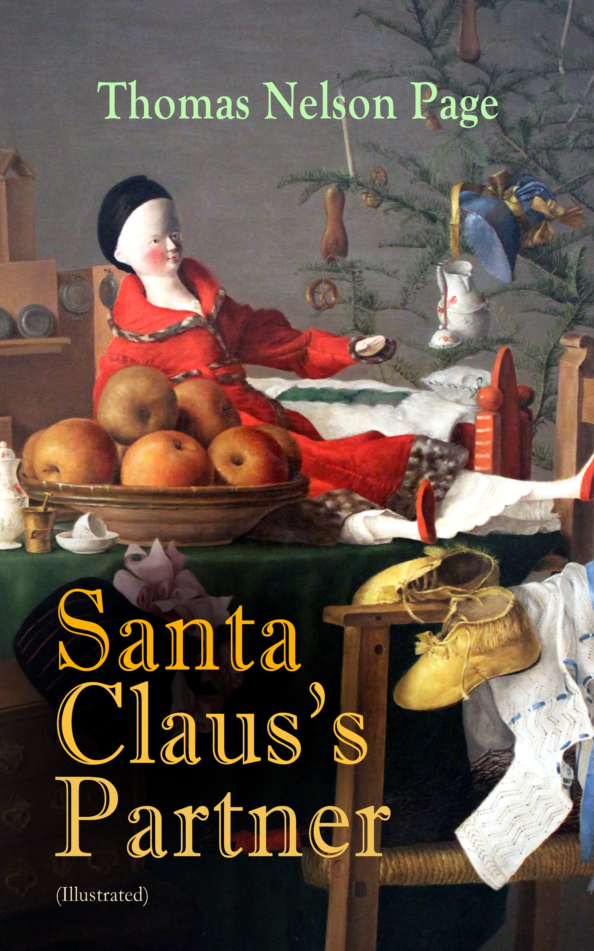 Thomas Nelson Page Santa Claus's Partner (Illustrated) thomas hardy a changed man and other tales page 5 page 7