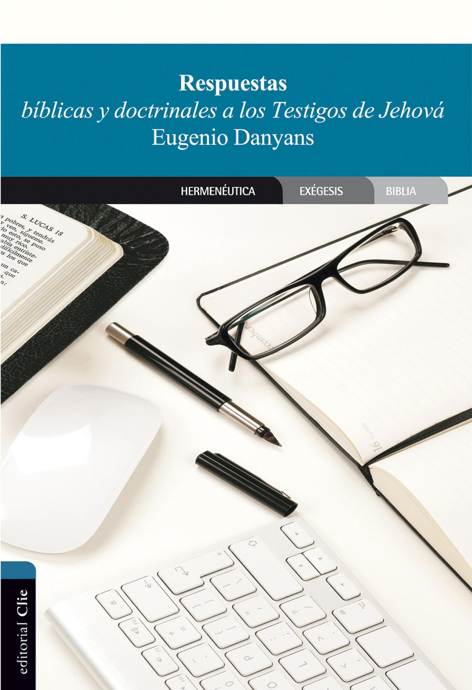 цены Eugenio Danyans de la Cinna Respuestas bíblicas y doctrinales a los Testigos de Jehová