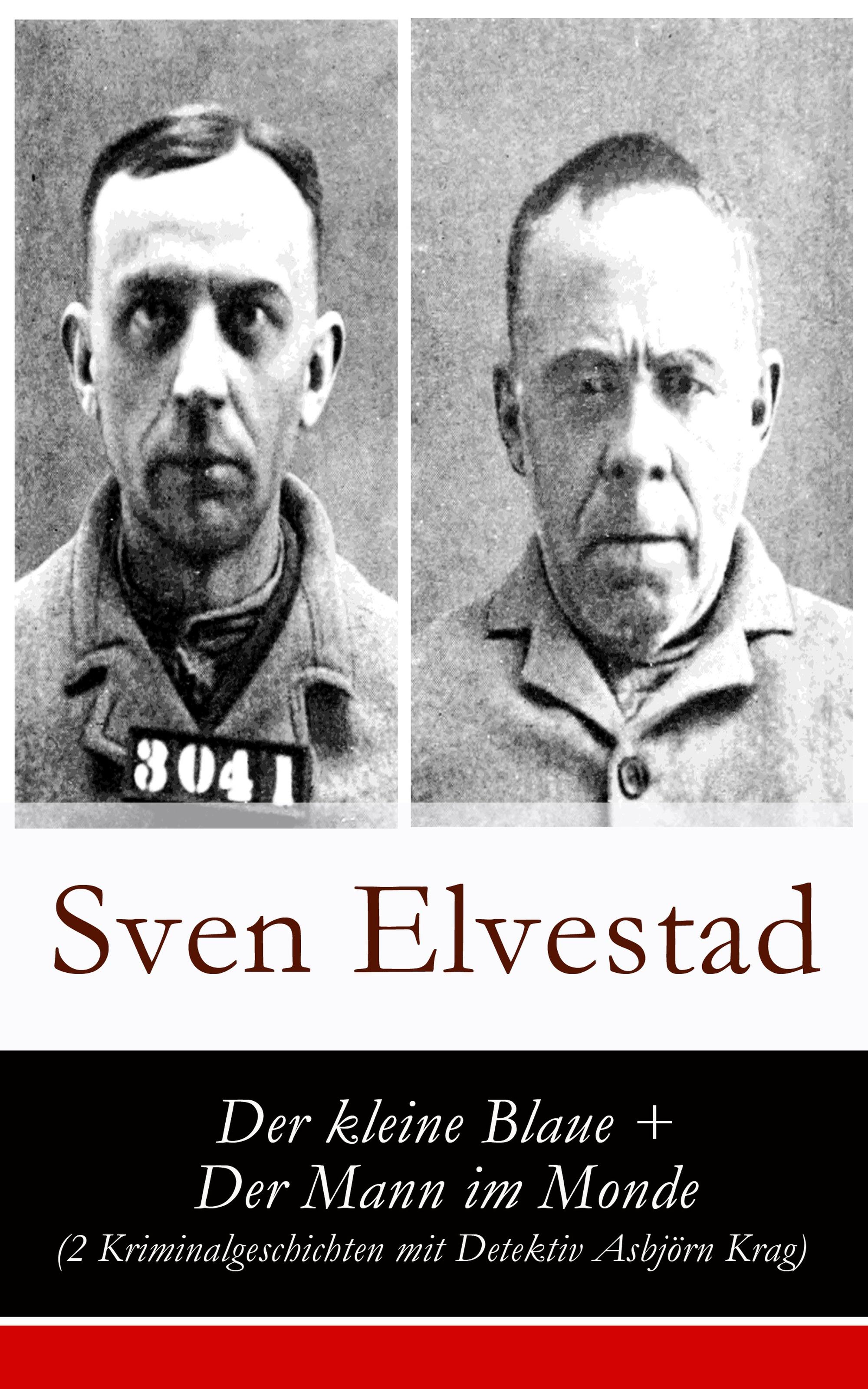 Sven Elvestad Der kleine Blaue + Der Mann im Monde (2 Kriminalgeschichten mit Detektiv Asbjörn Krag)