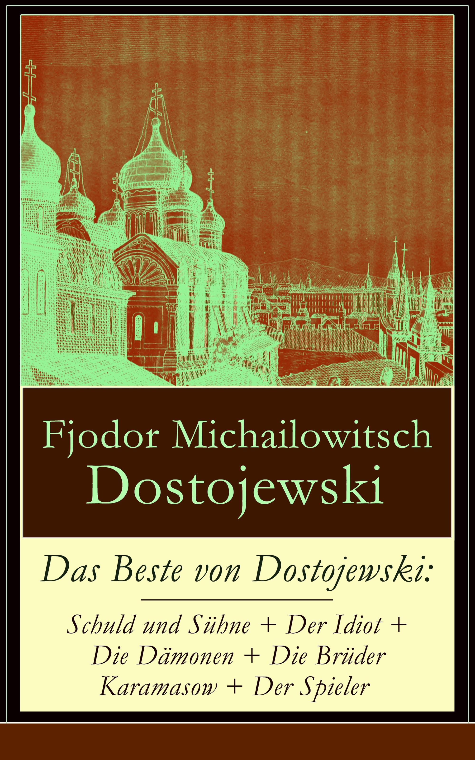 цена на Федор Достоевский Das Beste von Dostojewski: Schuld und Sühne + Der Idiot + Die Dämonen + Die Brüder Karamasow + Der Spieler