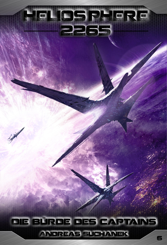 Andreas Suchanek Heliosphere 2265 - Band 6: Die Bürde des Captains (Science Fiction) andreas suchanek heliosphere 2265 band 14 das erste ziel science fiction