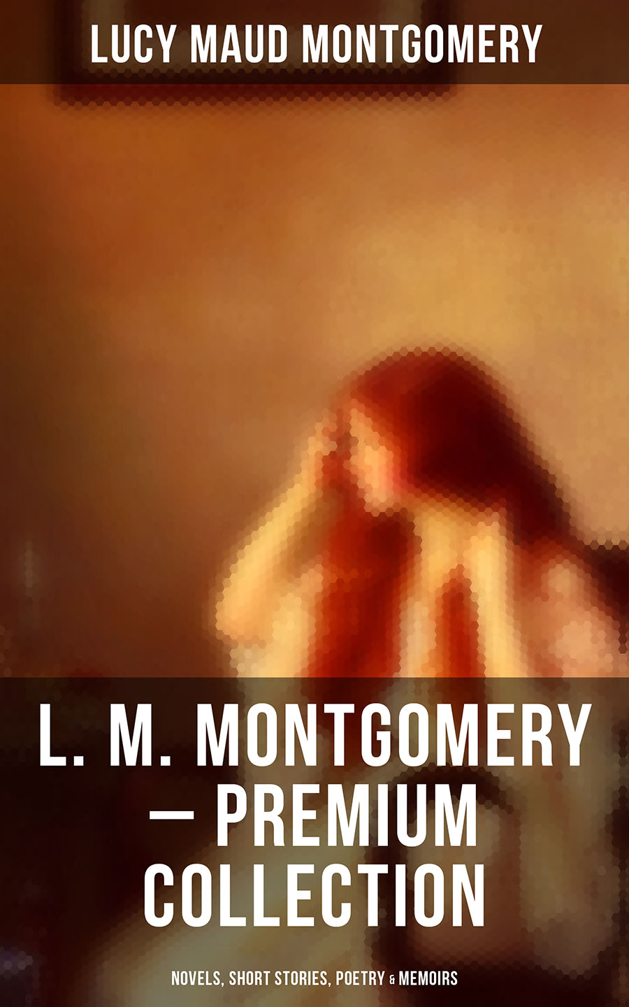 Lucy Maud Montgomery L. M. MONTGOMERY – Premium Collection: Novels, Short Stories, Poetry & Memoir (Including Anne of Green Gables Series, Chronicles of Avonlea & The Story Girl Trilogy) montgomery l anne of green gables