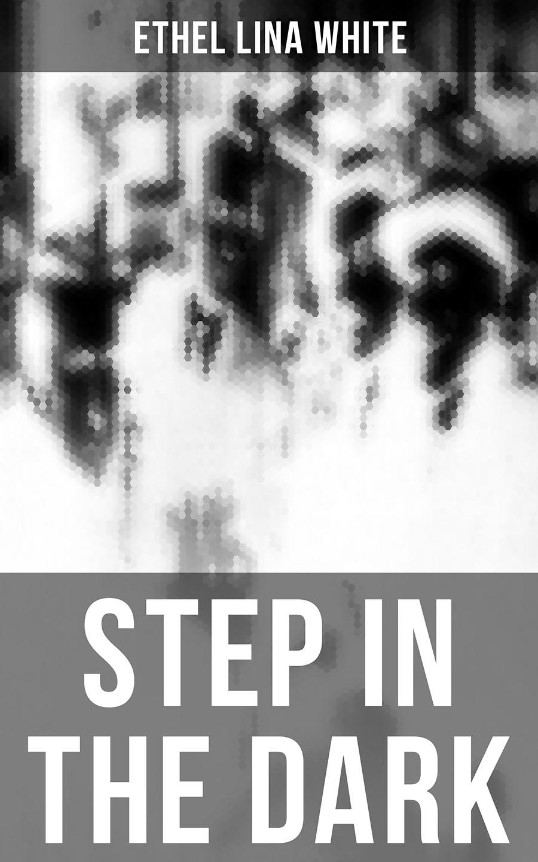 цена на Ethel Lina White STEP IN THE DARK