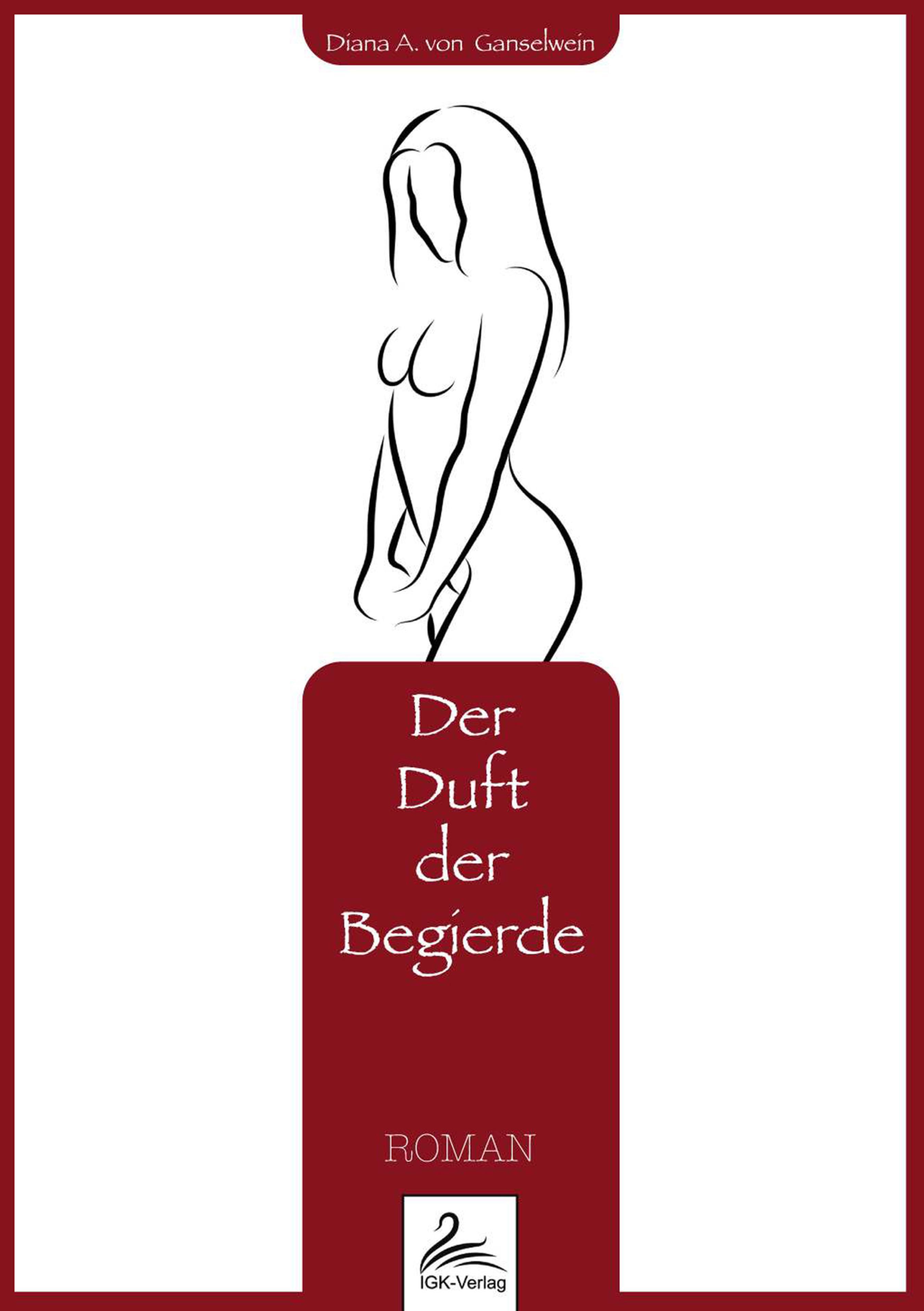 Diana A. von Ganselwein Der Duft der Begierde a durer albrecht durers unterweisung der messung