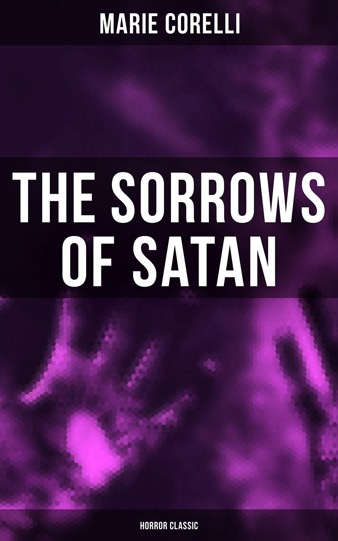 Marie Corelli The Sorrows of Satan (Horror Classic) ann marie cheung the healing garden