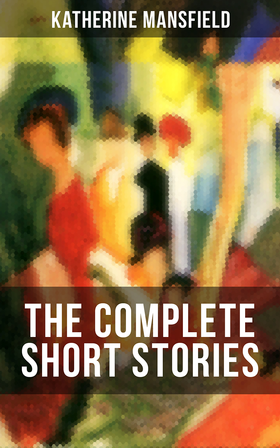 Katherine Mansfield The Complete Short Stories of Katherine Mansfield цена