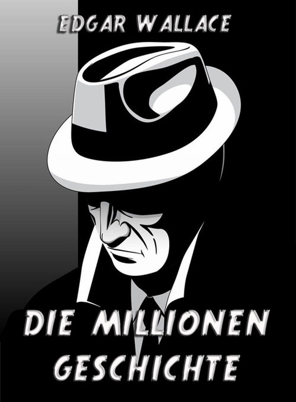 Edgar Wallace Die Millionengeschichte недорого
