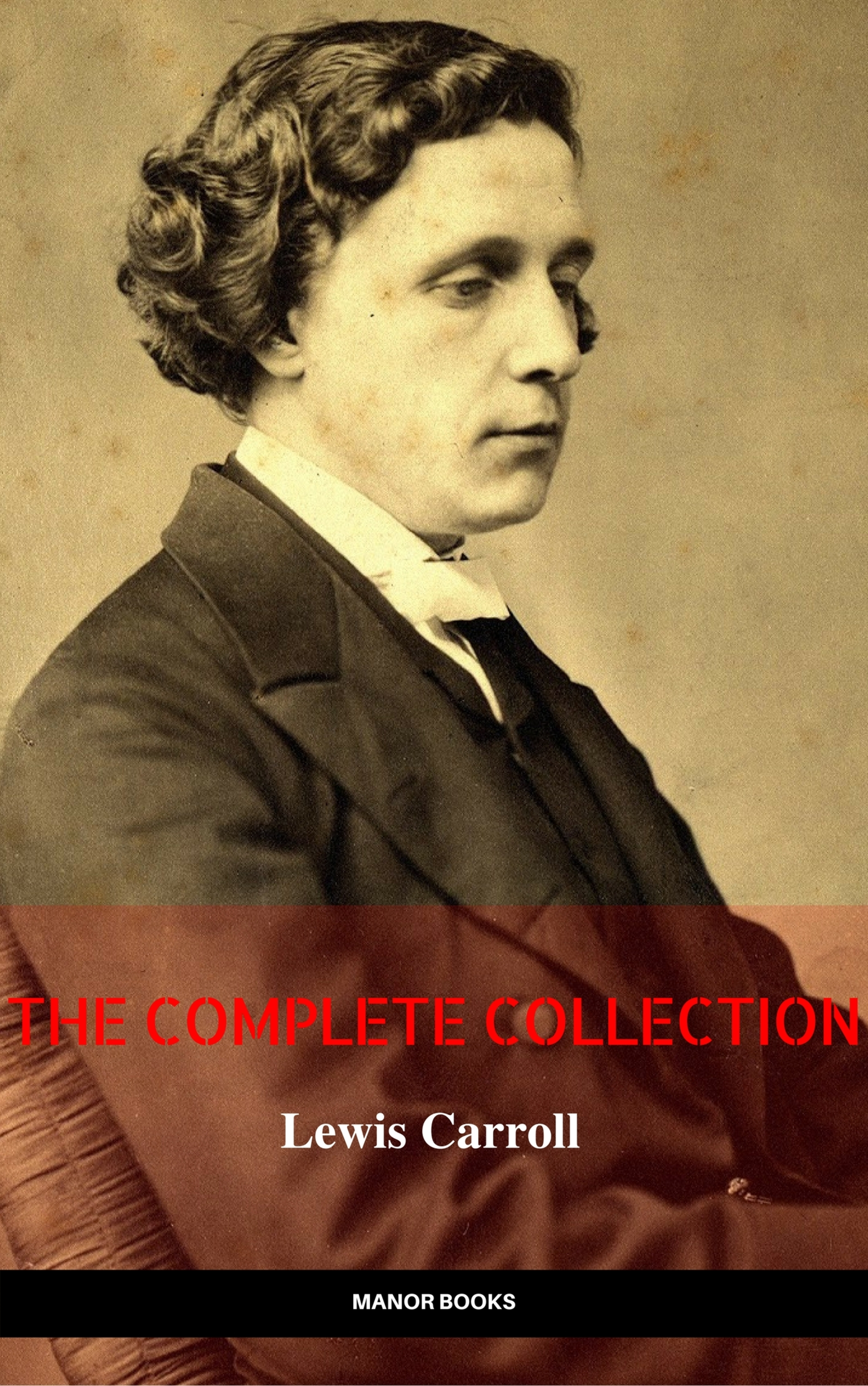 Льюис Кэрролл Lewis Carroll: The Complete Novels (The Greatest Writers of All Time)