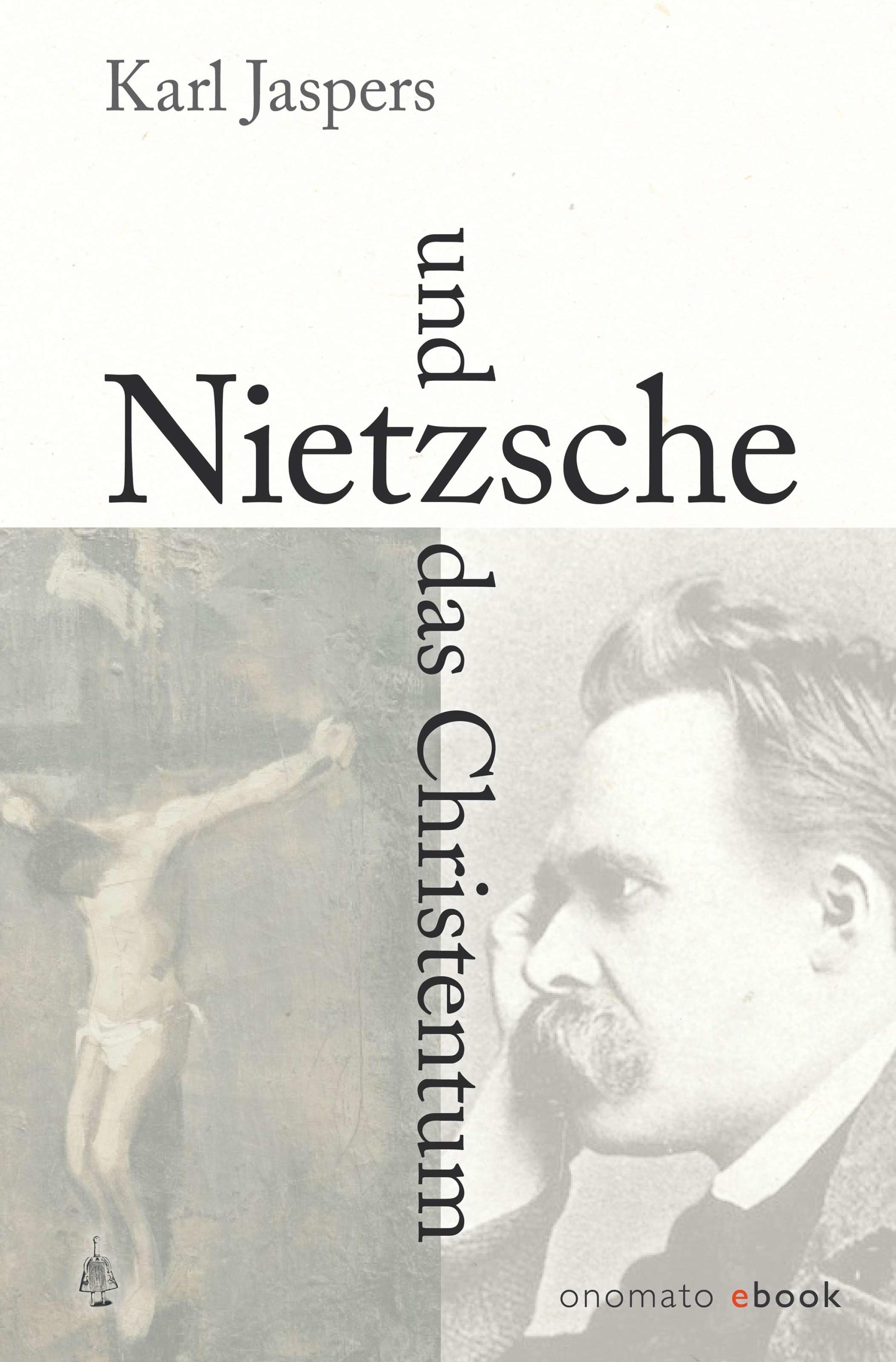 Karl Jaspers Nietzsche und das Christentum karl joël nietzsche und die romantik
