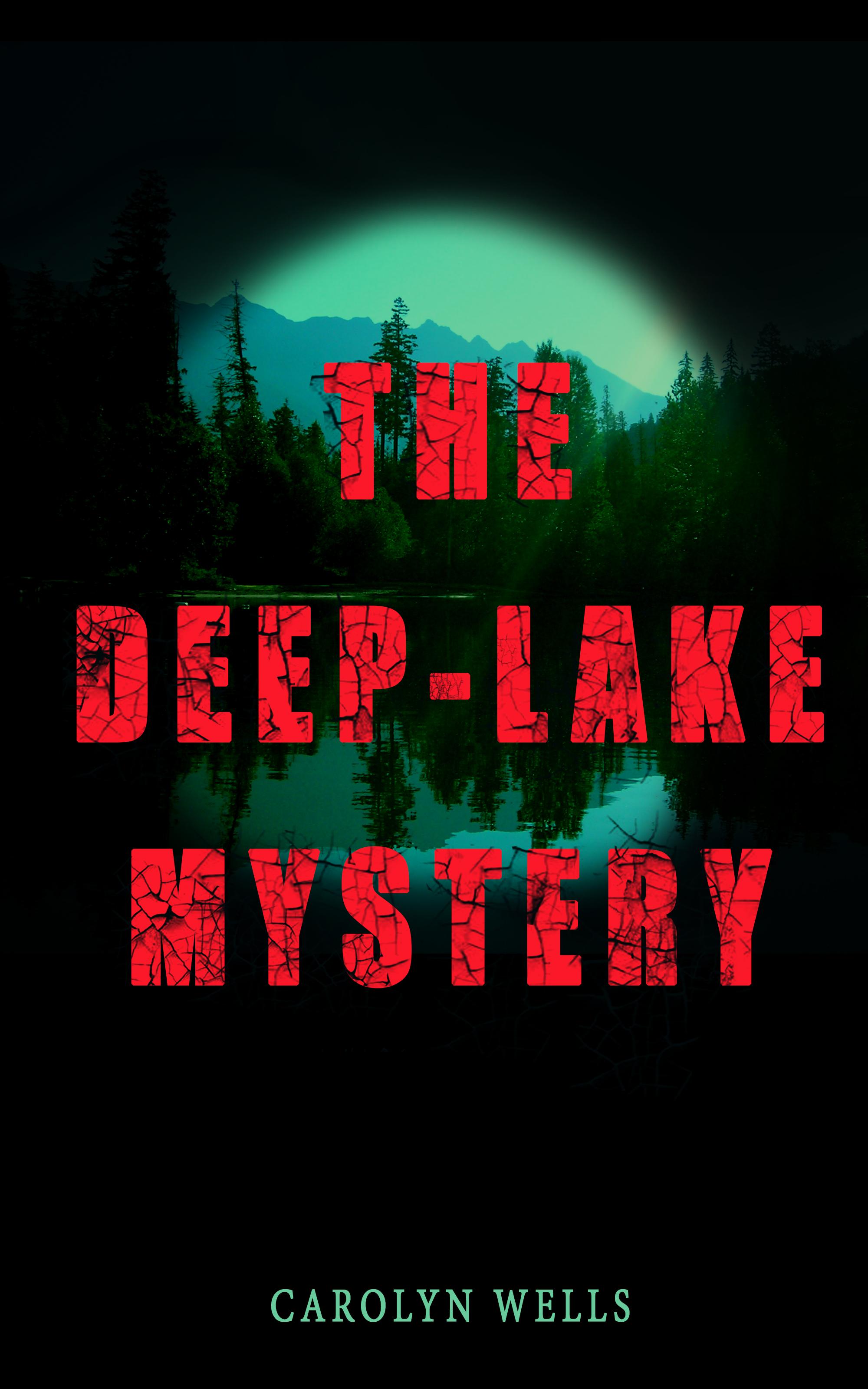 Carolyn Wells THE DEEP-LAKE MYSTERY carolyn wells the room with the tassels murder mystery classic