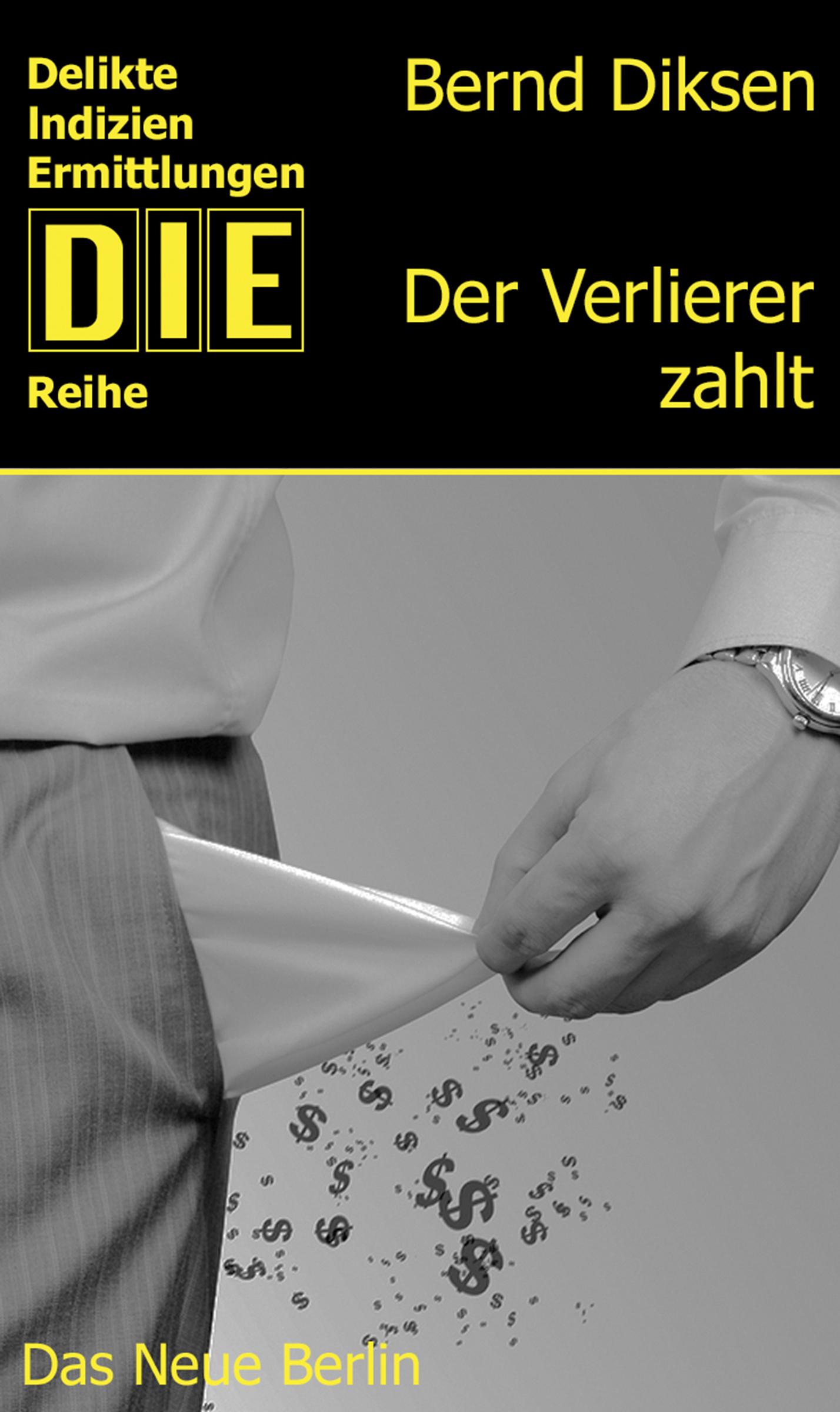 Bernd Diksen Der Verlierer zahlt недорого