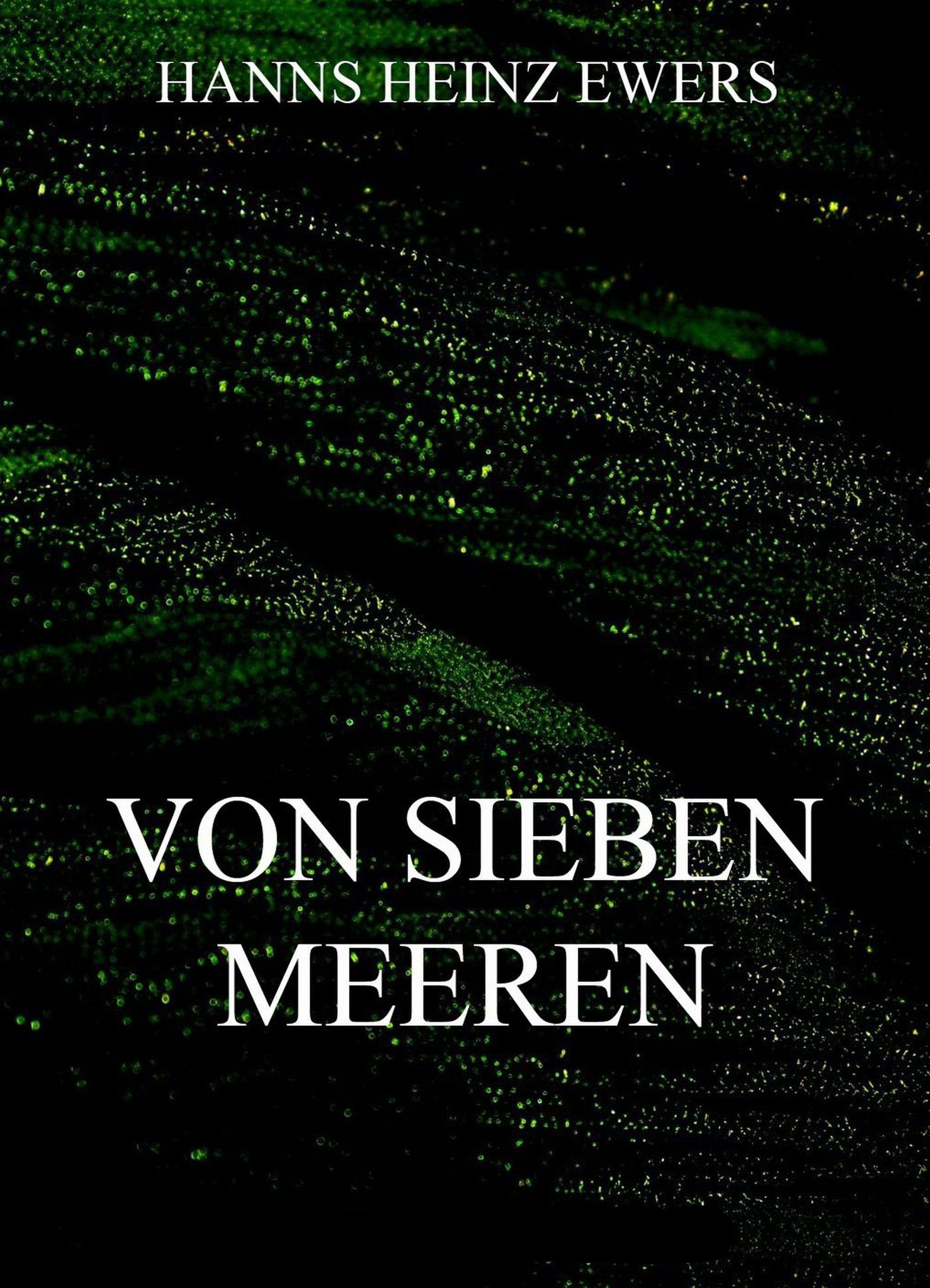 цена Hanns Heinz Ewers Von sieben Meeren онлайн в 2017 году