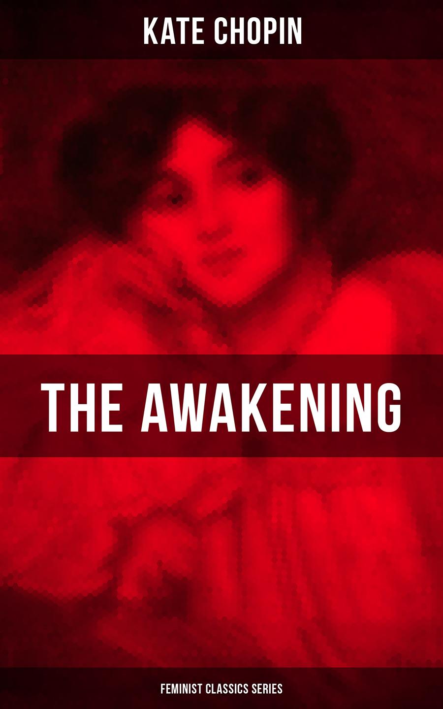 Кейт Шопен THE AWAKENING (Feminist Classics Series) the awakening