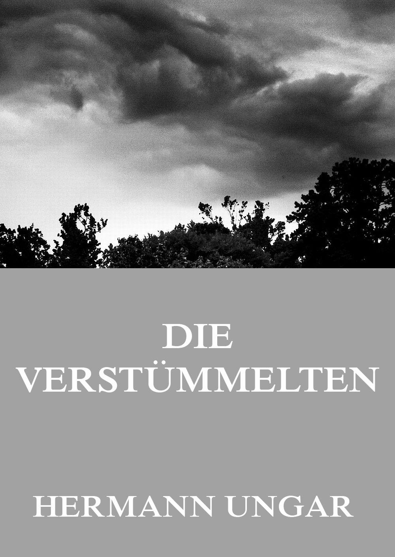 Hermann Ungar Die Verstümmelten