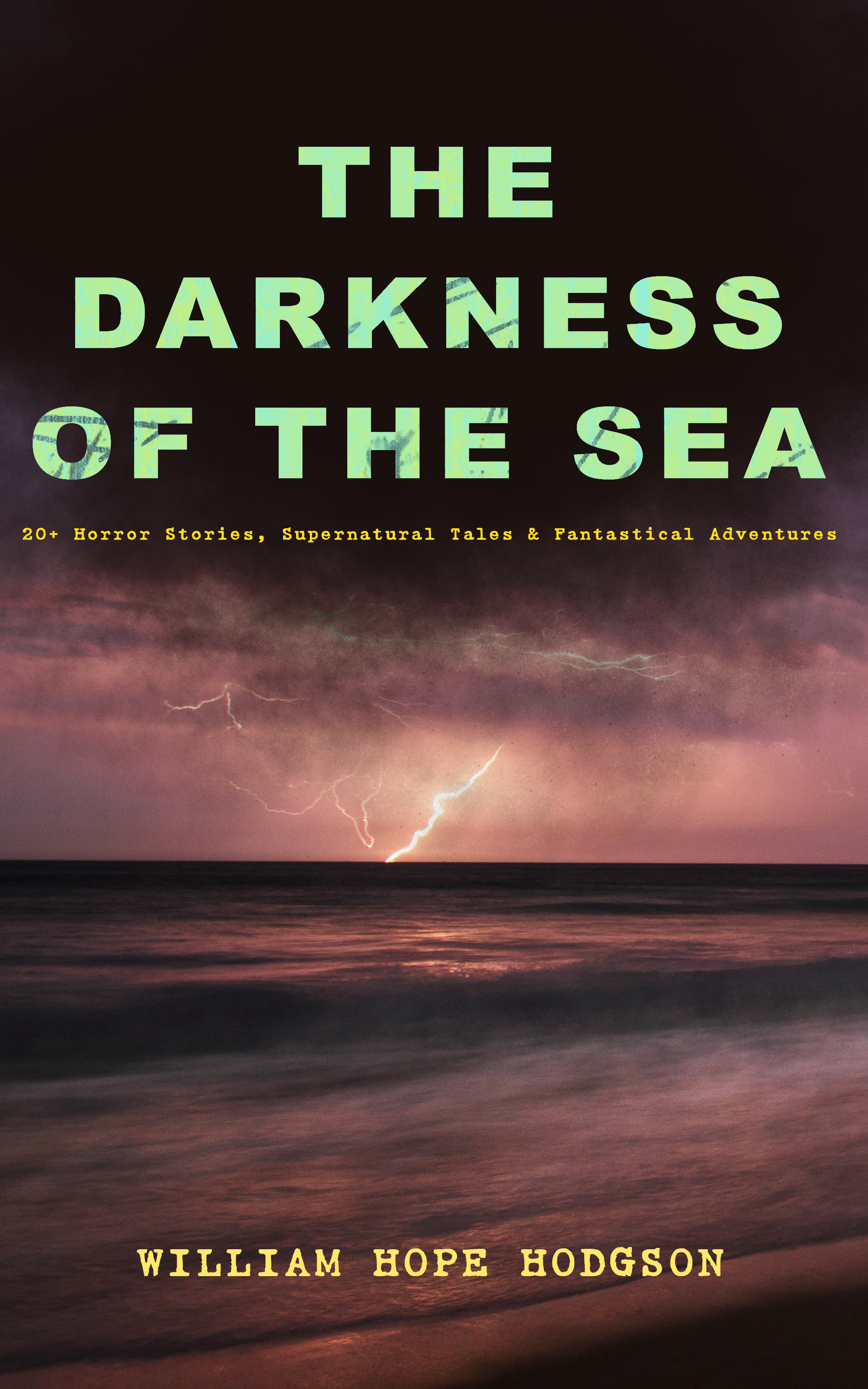 Уильям Хоуп Ходжсон THE DARKNESS OF THE SEA: 20+ Horror Stories, Supernatural Tales & Fantastical Adventures the left hand of darkness