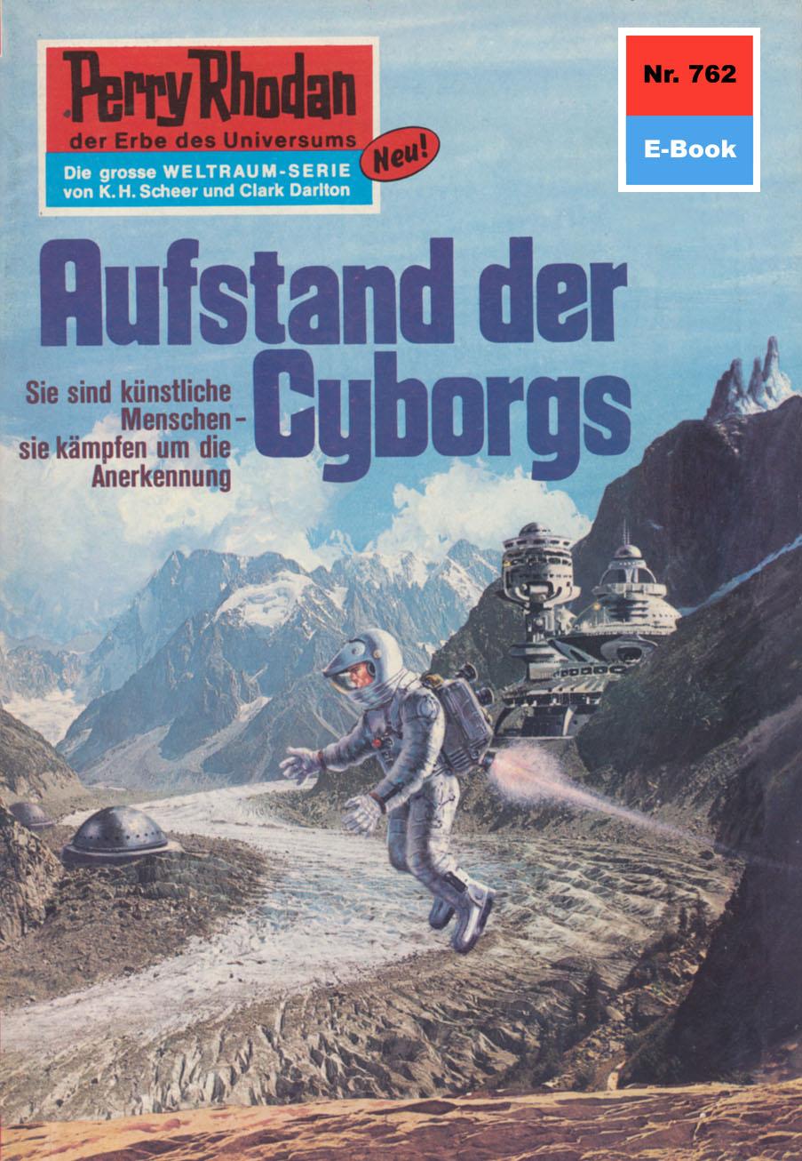 H.G. Ewers Perry Rhodan 762: Aufstand der Cyborgs h g ewers perry rhodan 437 schirmherr der zeit