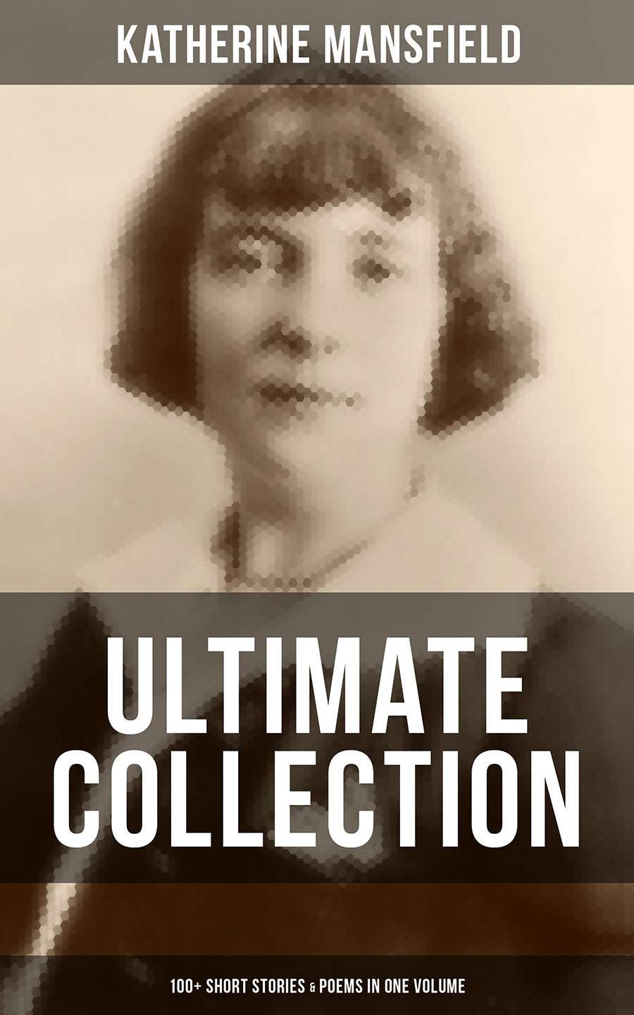 Katherine Mansfield KATHERINE MANSFIELD Ultimate Collection: 100+ Short Stories & Poems in One Volume цена