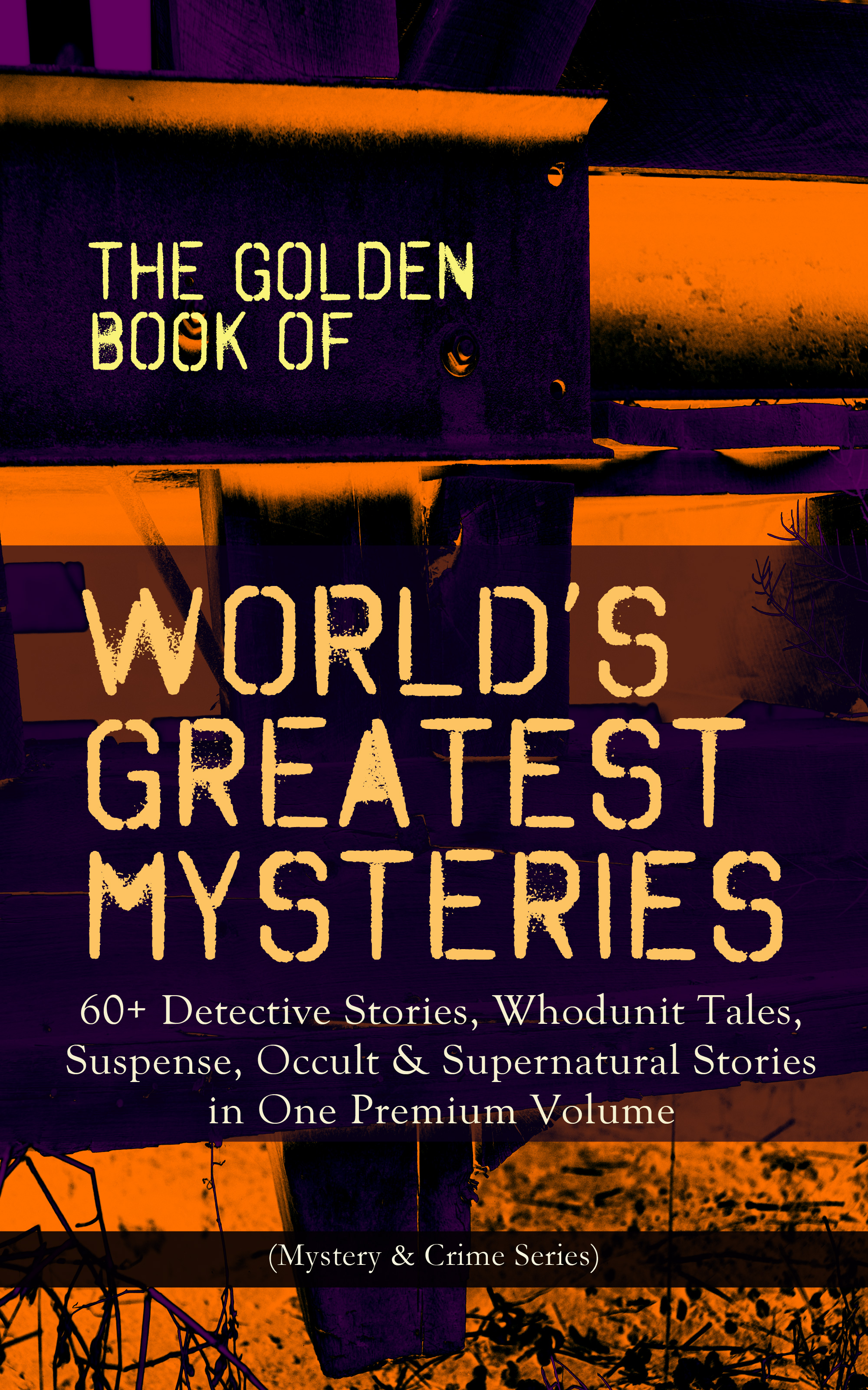 the golden book of worlds greatest mysteries 60 detective stories