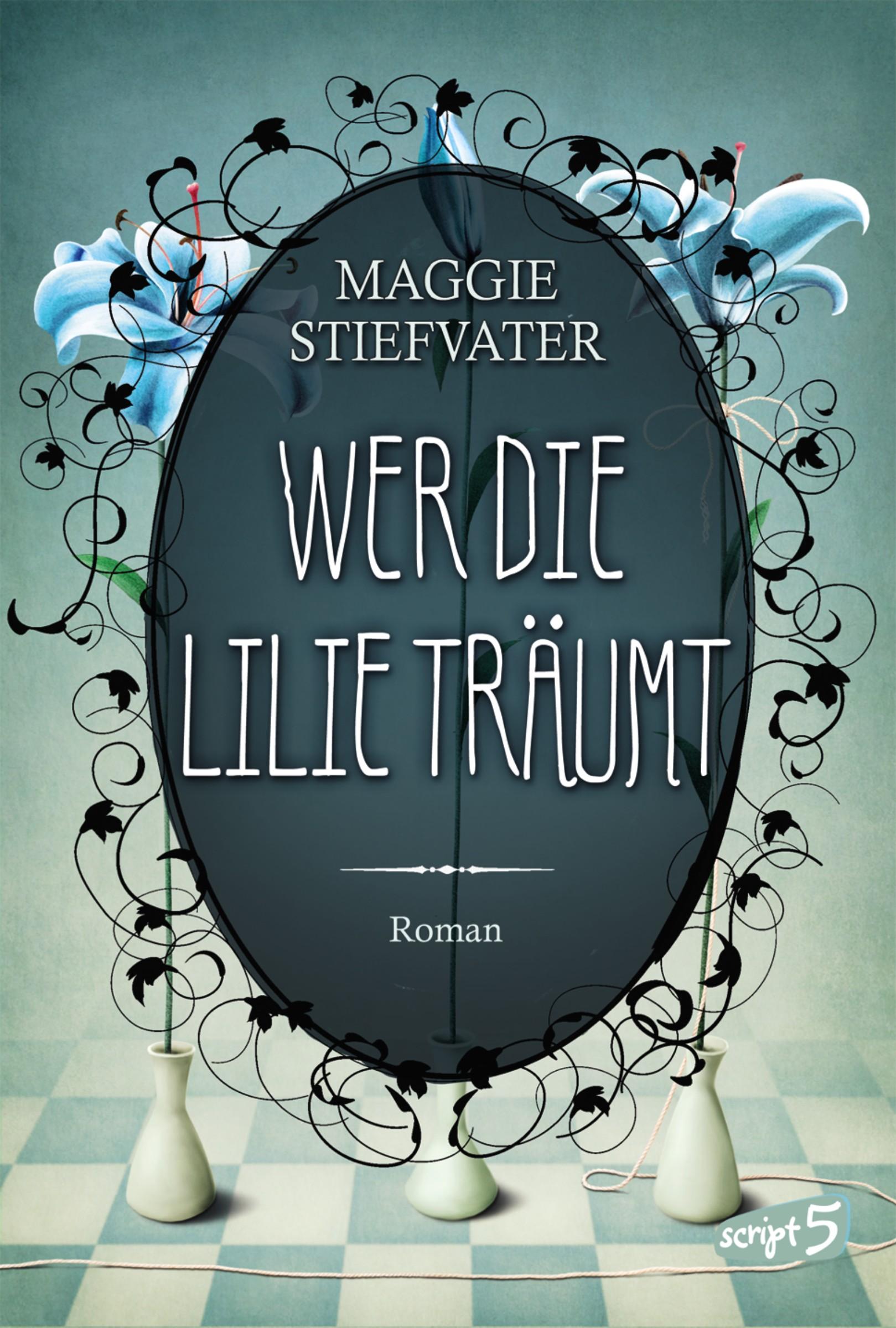 Maggie Stiefvater Wer die Lilie träumt maggie stiefvater raven king